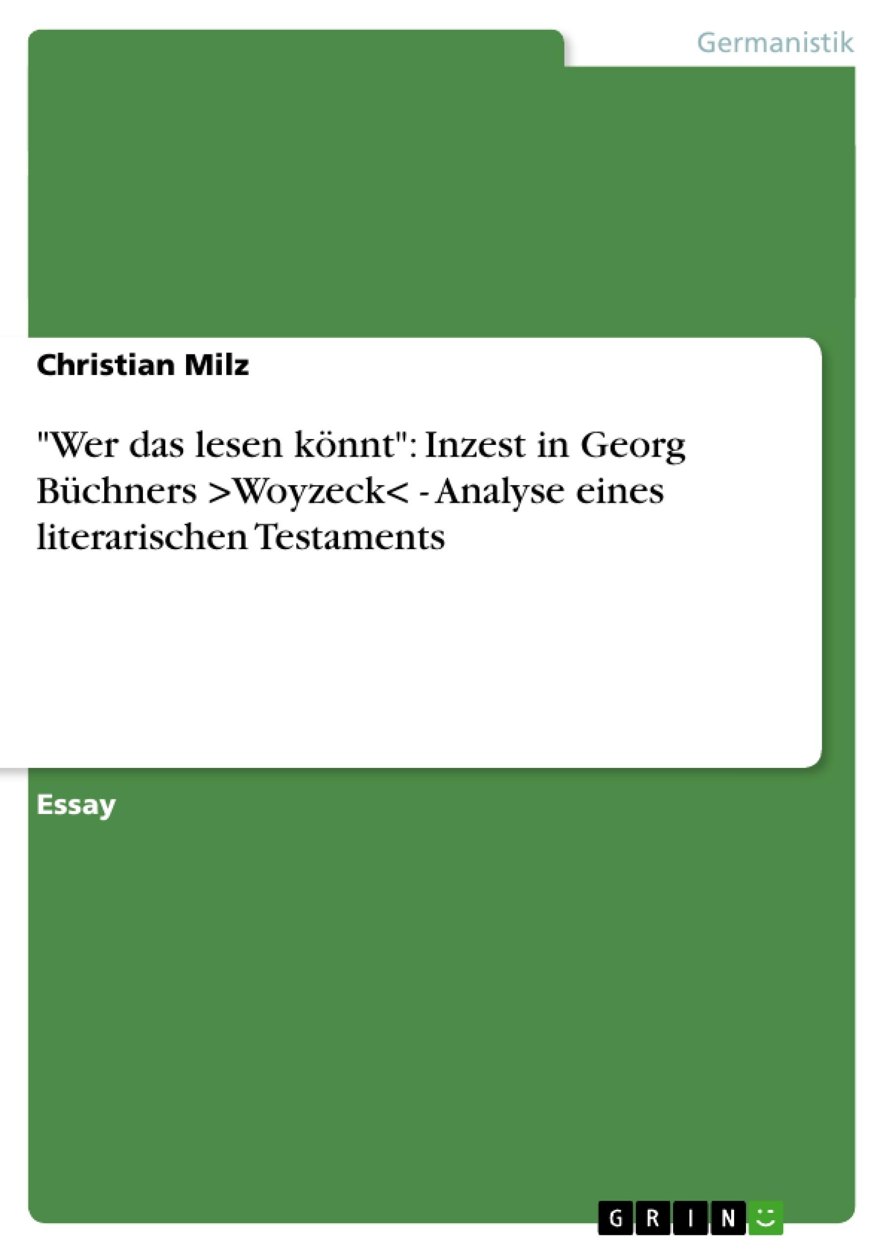 """Titel: """"Wer das lesen könnt"""": Inzest in Georg Büchners >Woyzeck< - Analyse eines literarischen Testaments"""