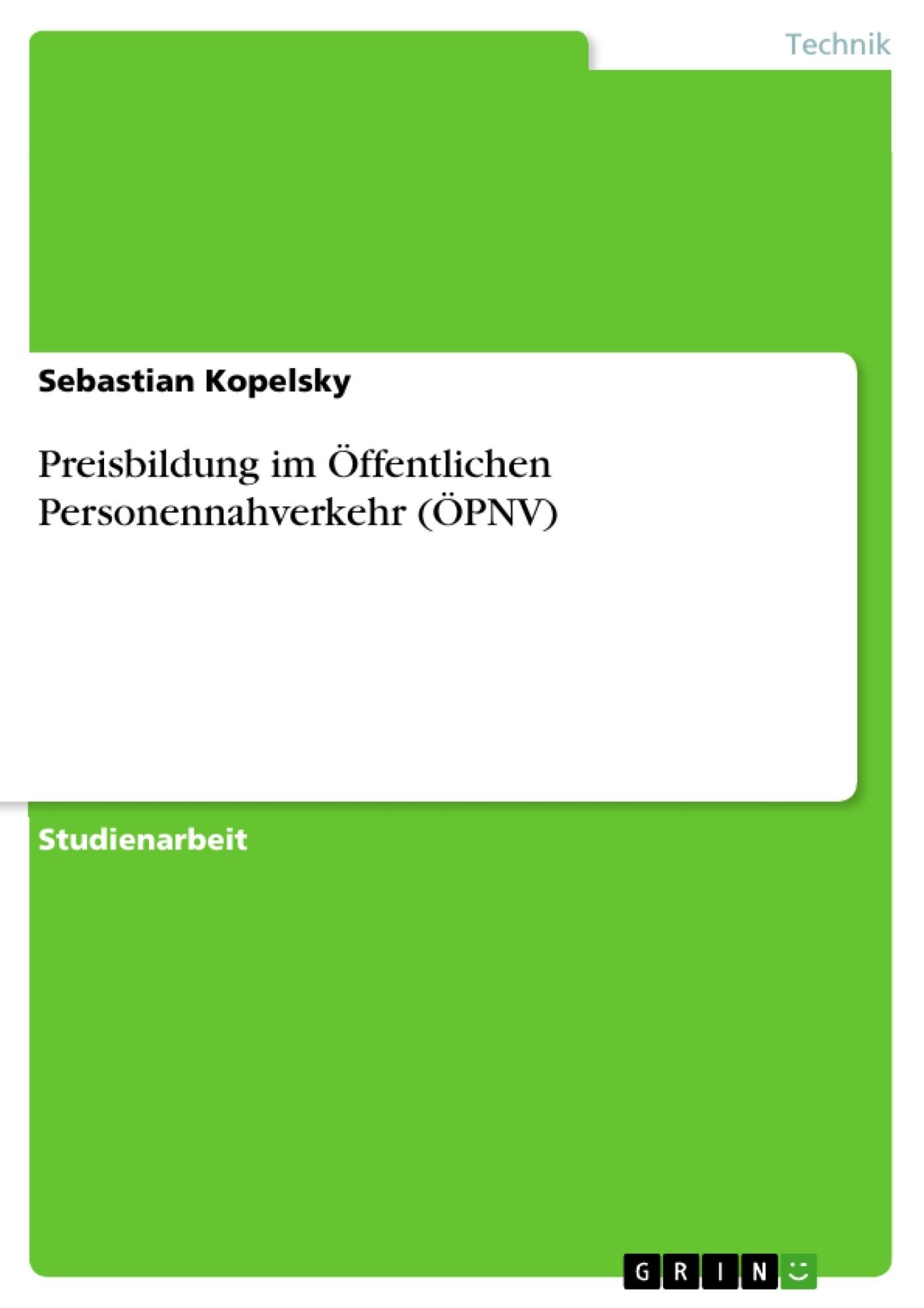 Titel: Preisbildung im Öffentlichen Personennahverkehr (ÖPNV)