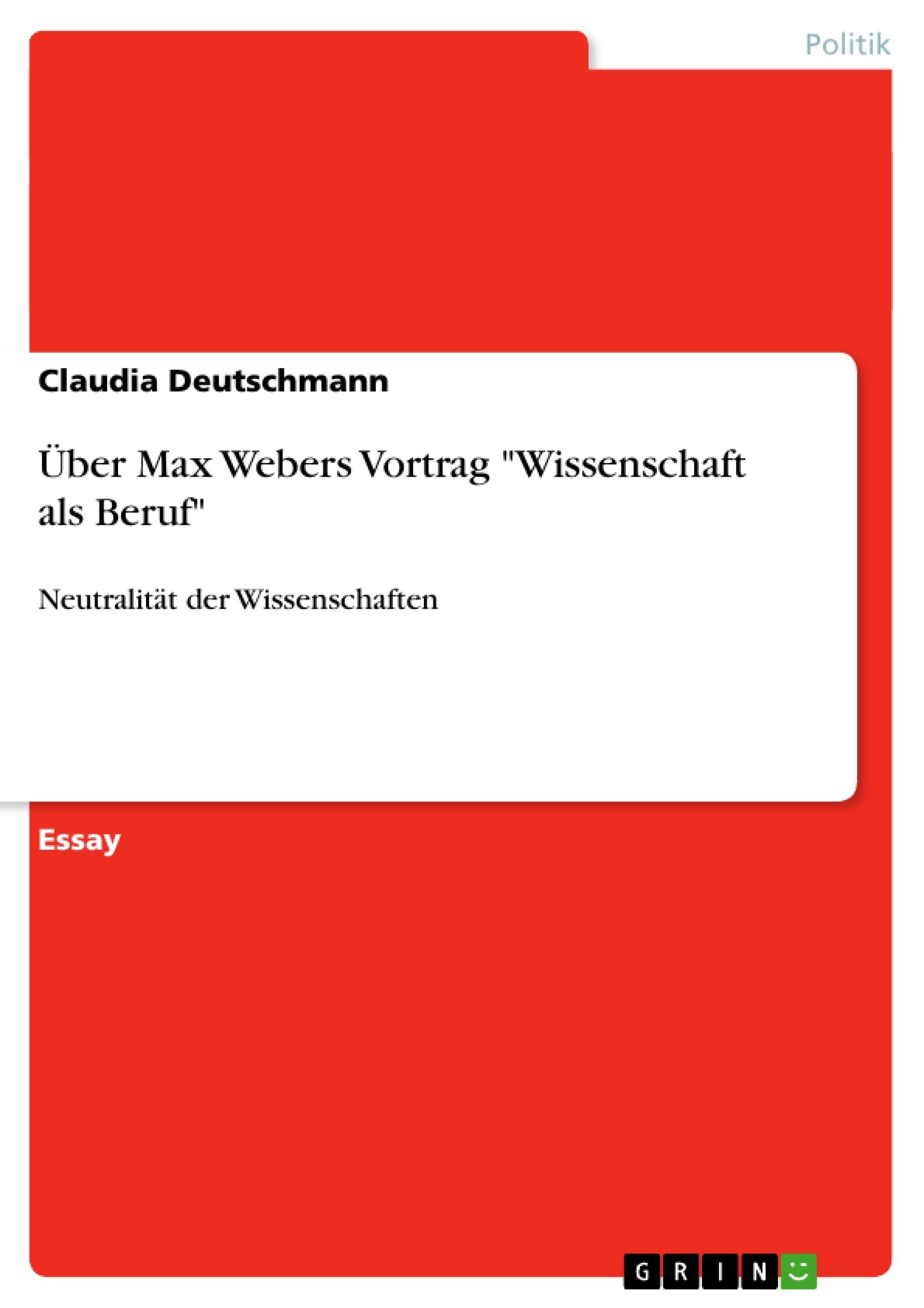 """Titel: Über Max Webers Vortrag """"Wissenschaft als Beruf"""""""