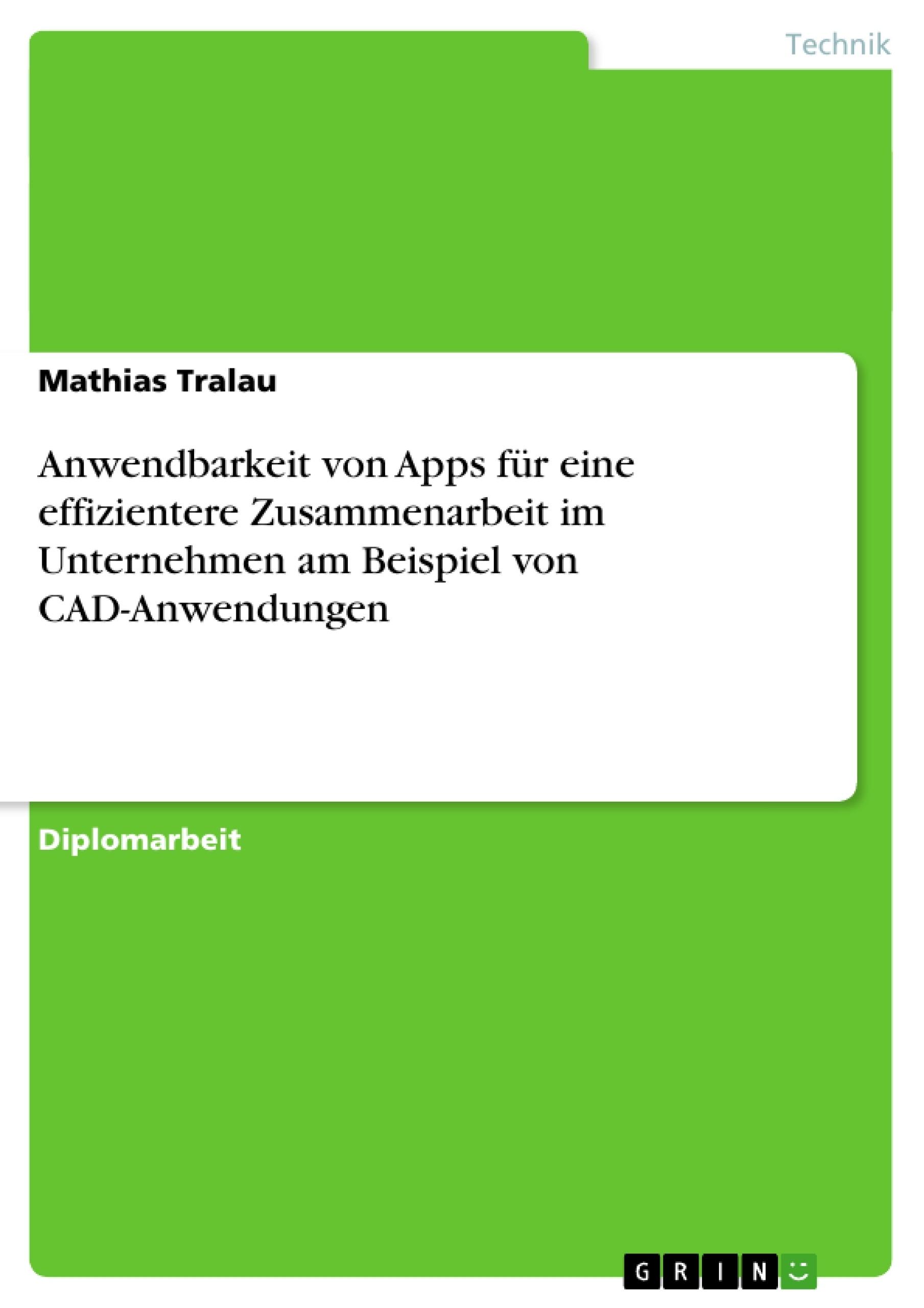 Titel: Anwendbarkeit von Apps für eine effizientere Zusammenarbeit im Unternehmen am Beispiel von CAD-Anwendungen