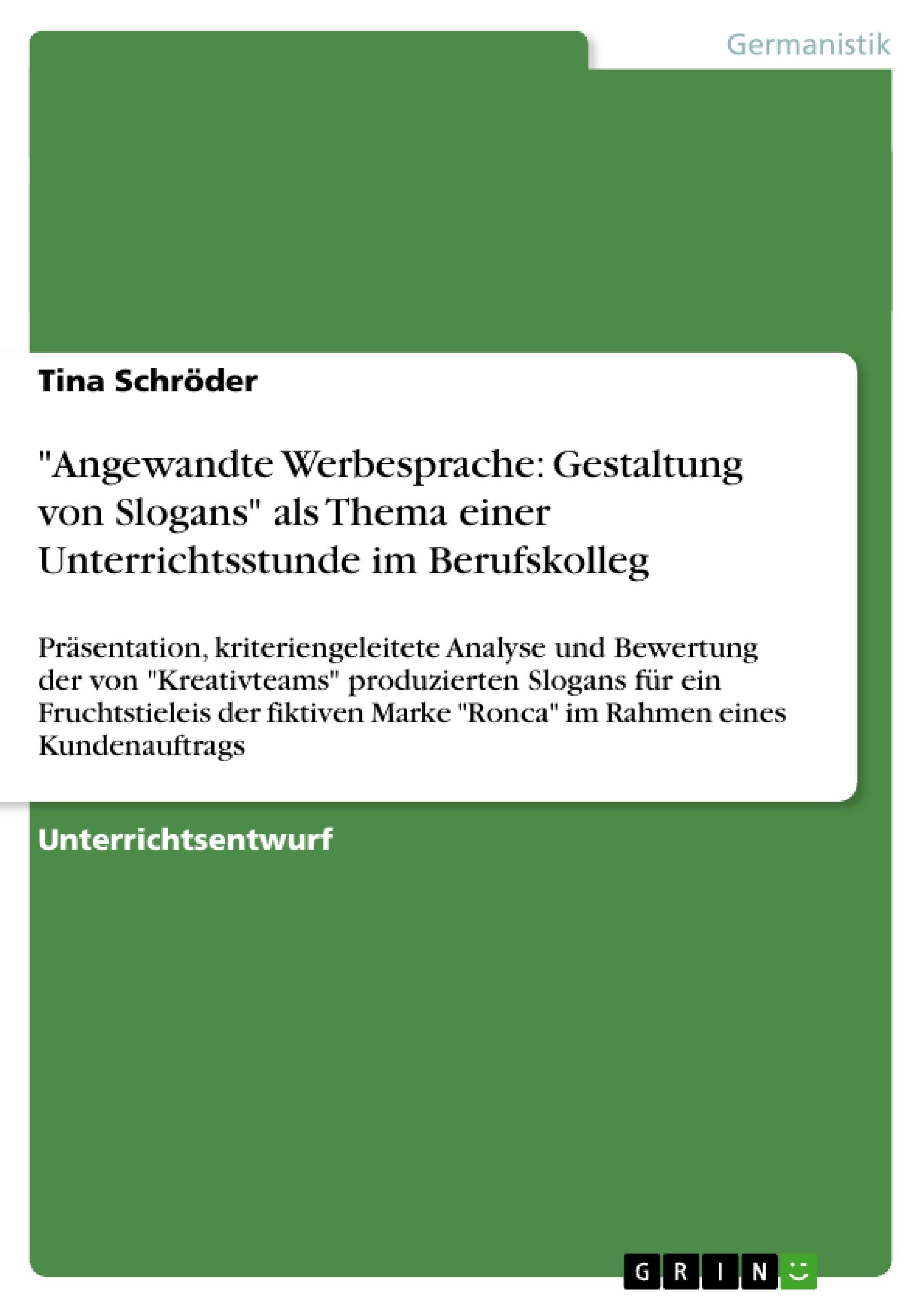 """Titel: """"Angewandte Werbesprache: Gestaltung von Slogans"""" als Thema einer Unterrichtsstunde im Berufskolleg"""