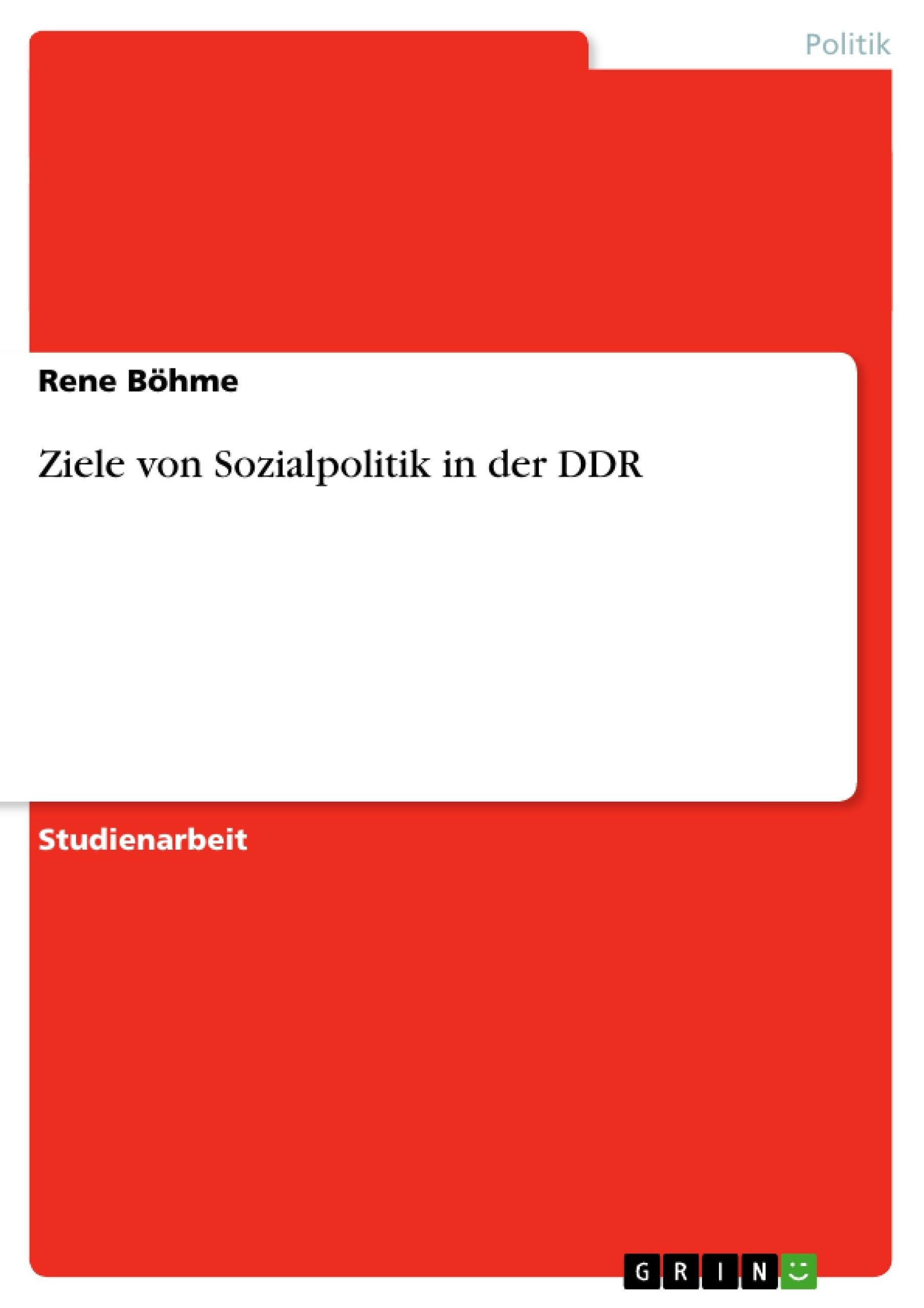 Titel: Ziele von Sozialpolitik in der DDR