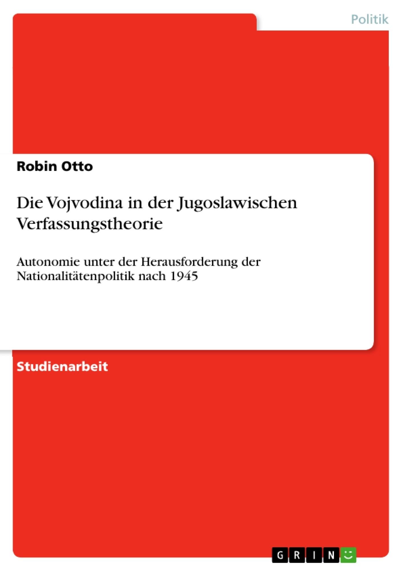Titel: Die Vojvodina in der Jugoslawischen Verfassungstheorie