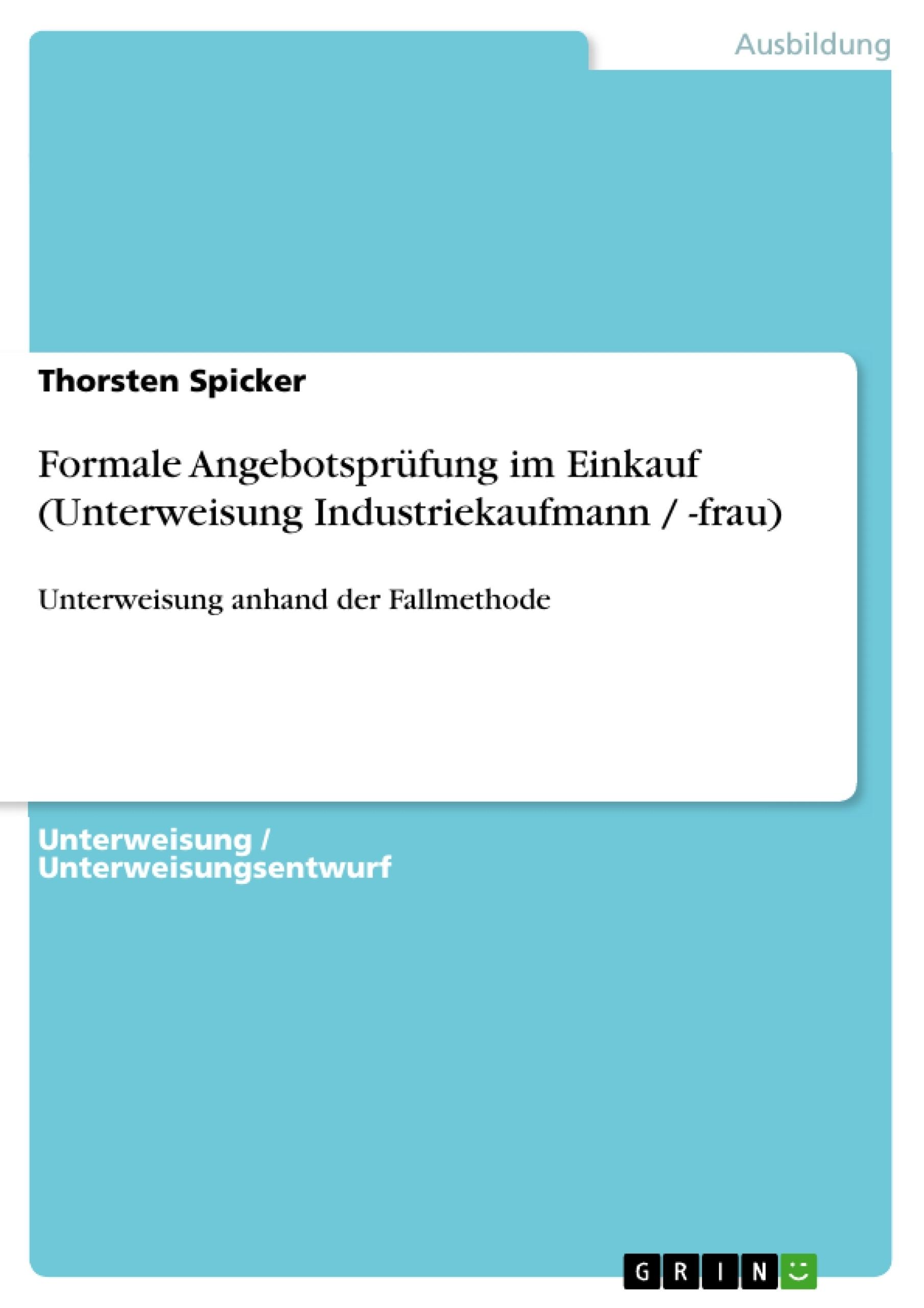 Titel: Formale Angebotsprüfung im Einkauf (Unterweisung Industriekaufmann / -frau)