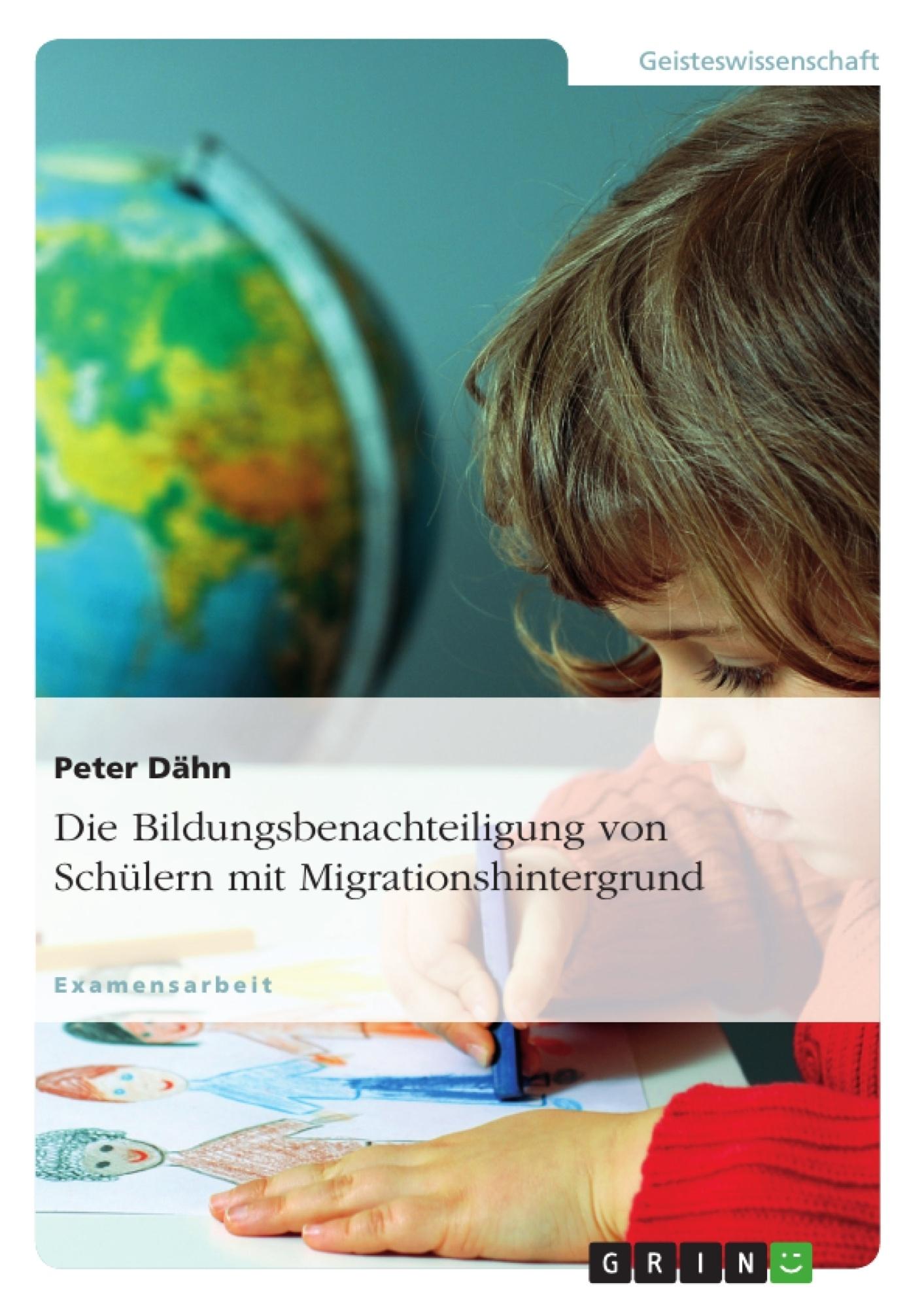 Titel: Die Bildungsbenachteiligung von Schülern mit Migrationshintergrund