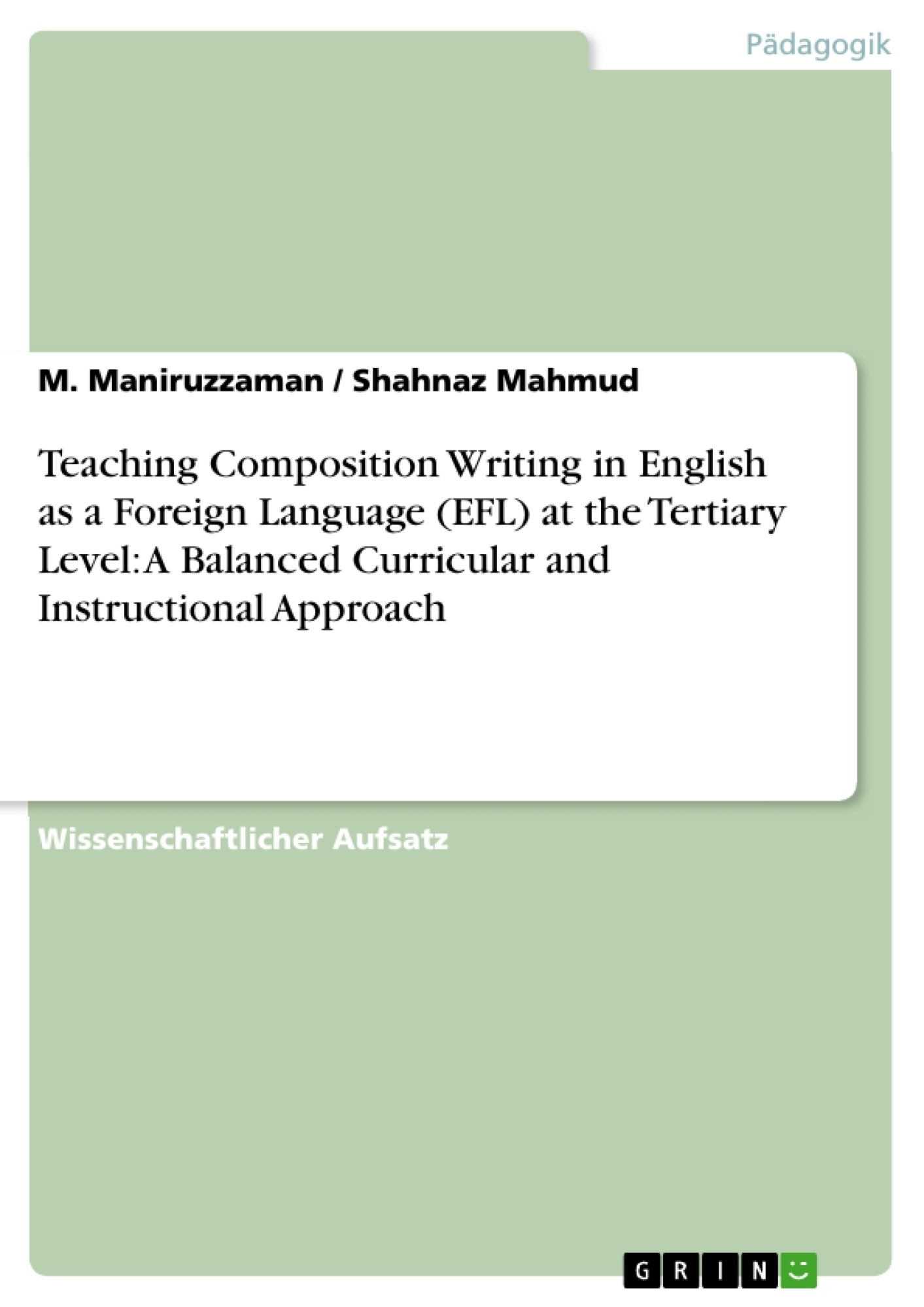 Titel: Teaching Composition Writing in English as a Foreign Language (EFL) at the Tertiary Level: A Balanced Curricular and Instructional Approach