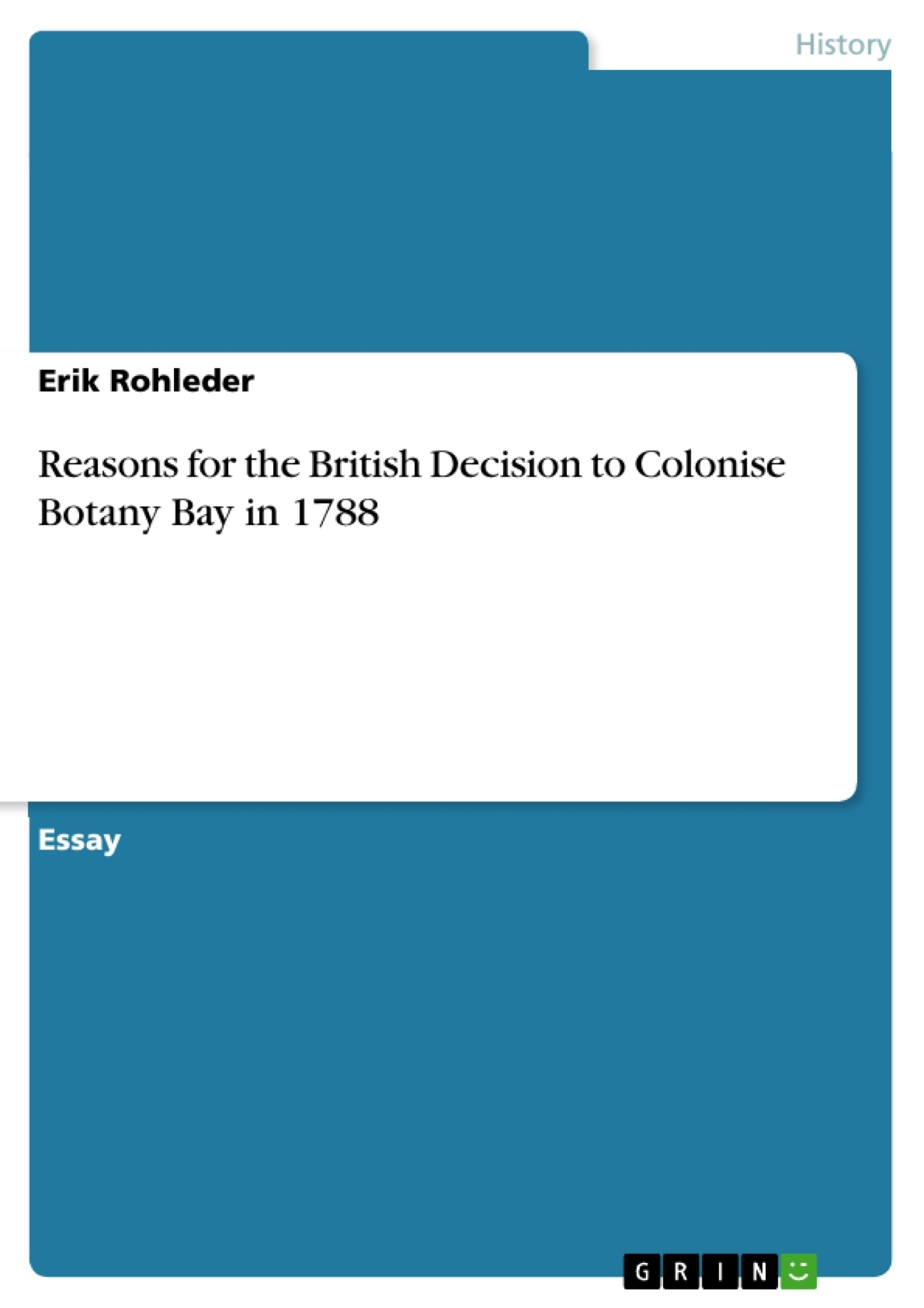 Title: Reasons for the British Decision to Colonise Botany Bay in 1788