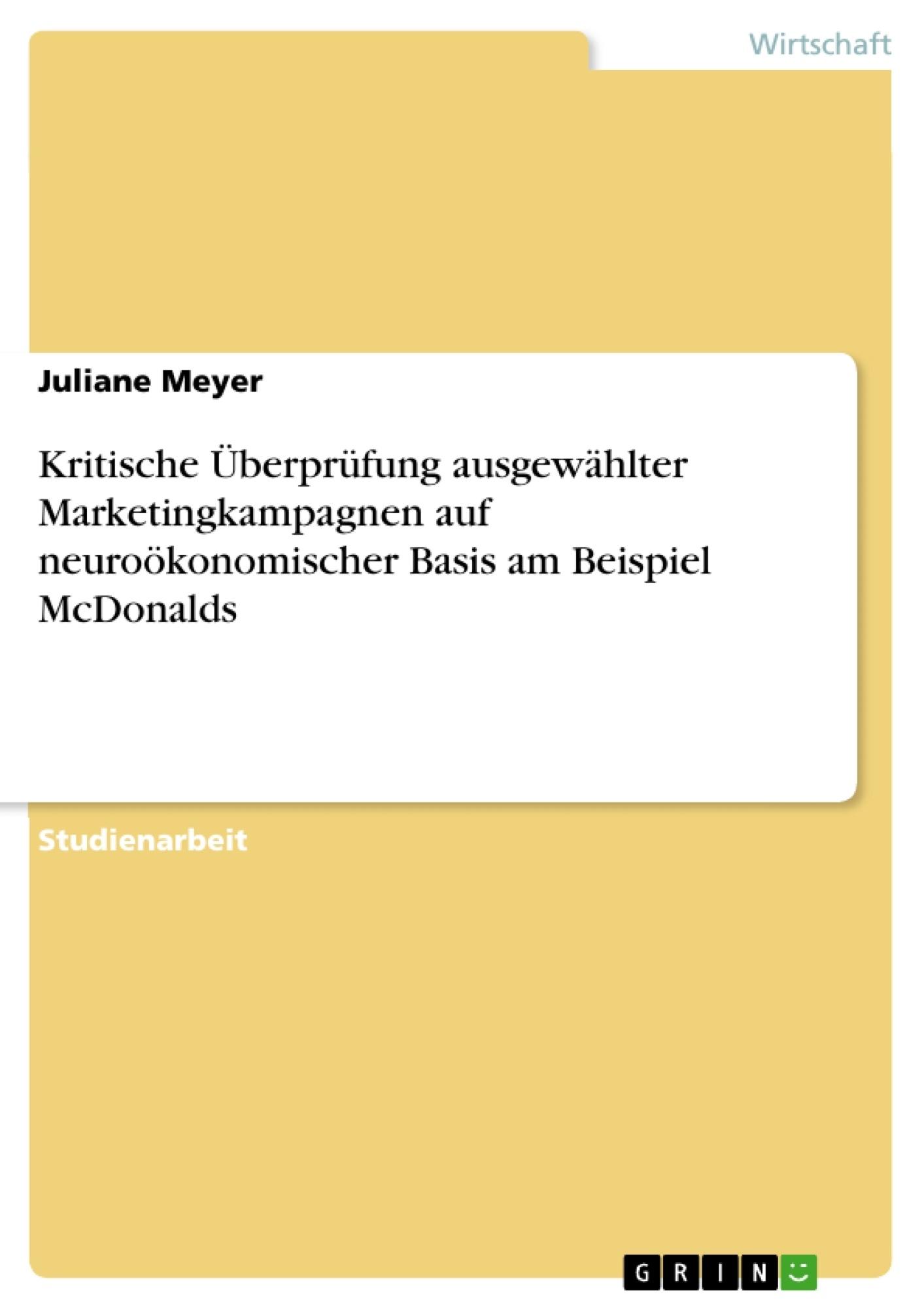 Titel: Kritische Überprüfung ausgewählter Marketingkampagnen auf neuroökonomischer Basis am Beispiel McDonalds