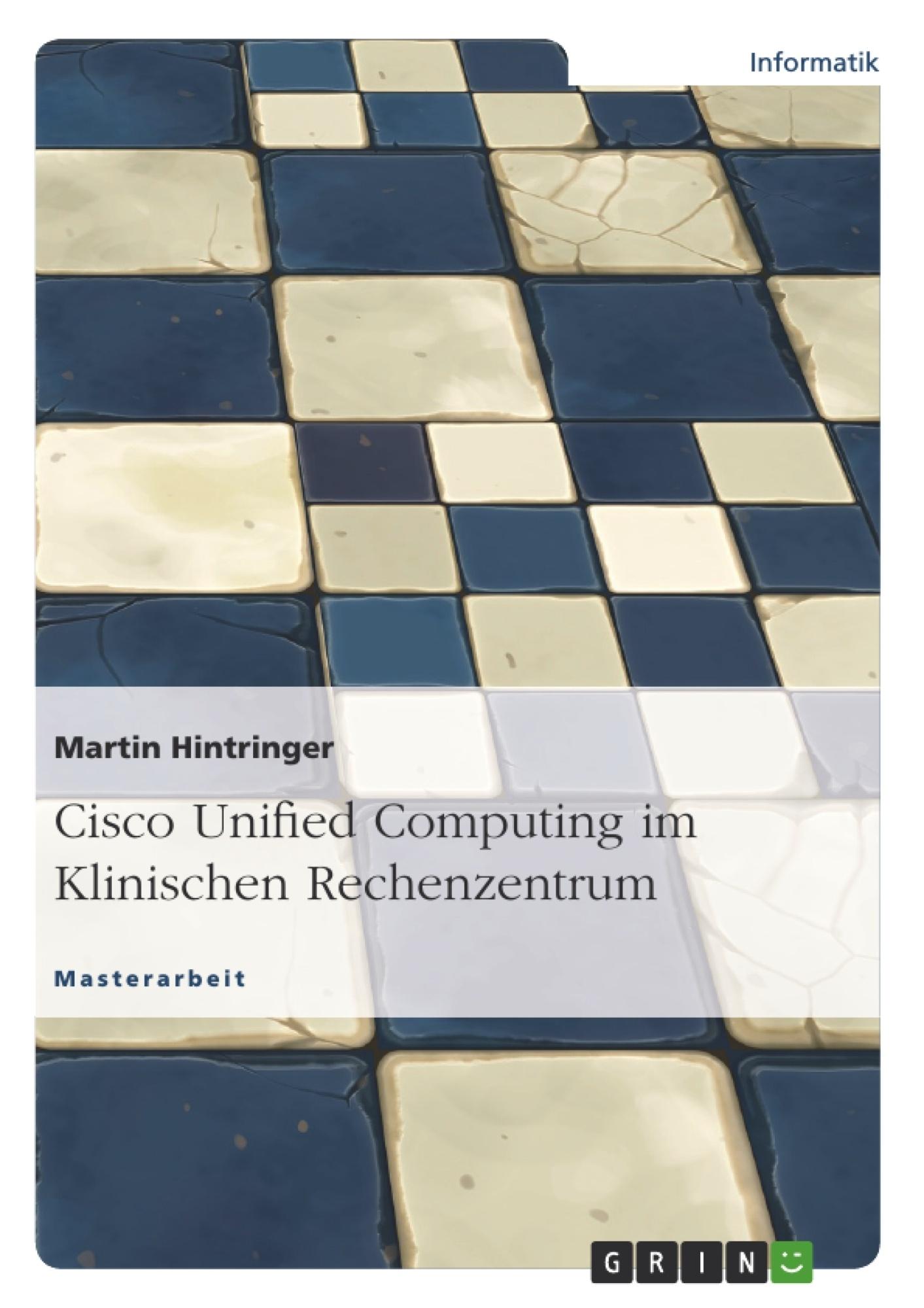 Titel: Cisco Unified Computing im Klinischen Rechenzentrum