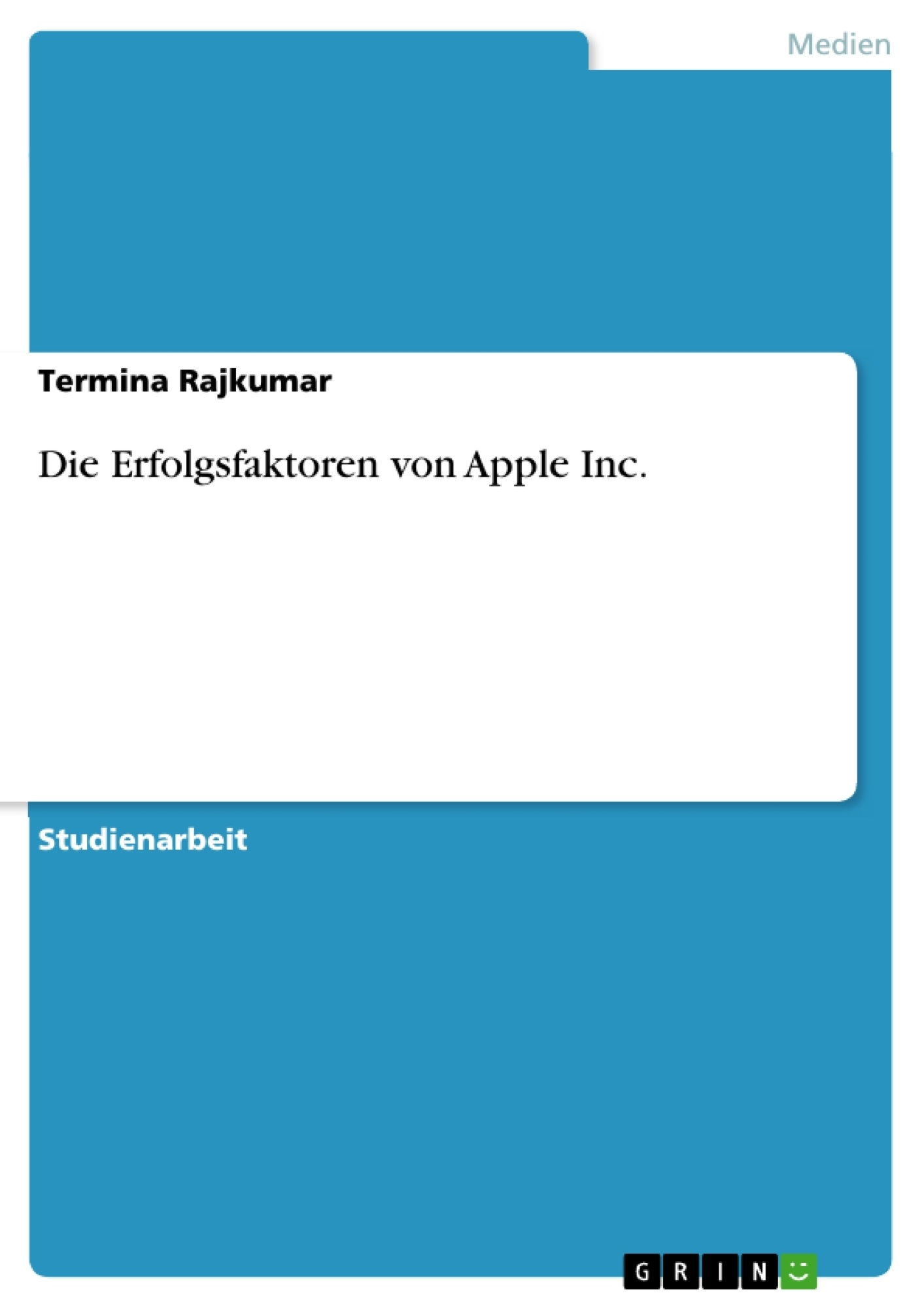 Titel: Die Erfolgsfaktoren von Apple Inc.