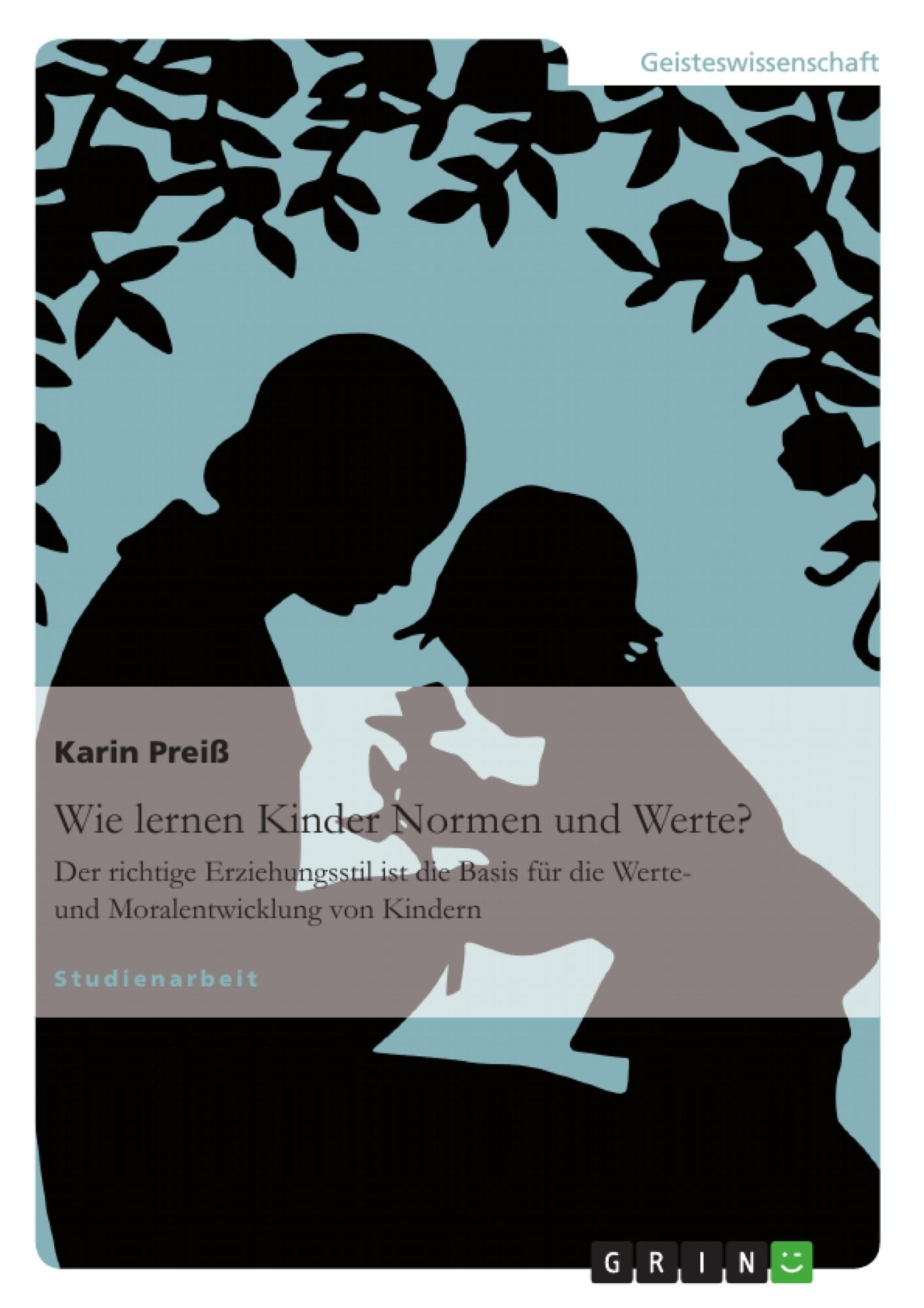 Titel: Wie lernen Kinder Normen und Werte?