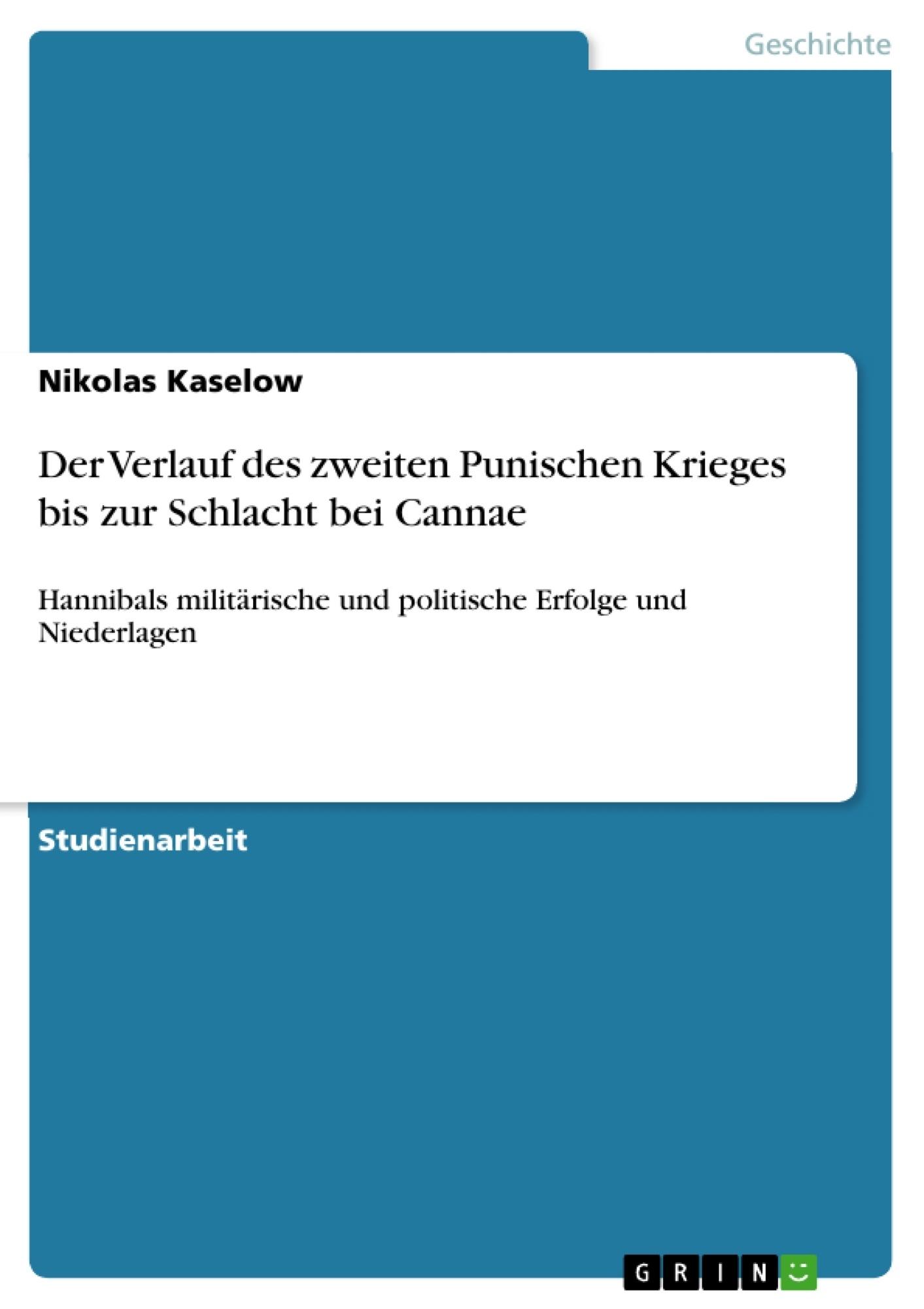 Titel: Der Verlauf des zweiten Punischen Krieges bis zur Schlacht bei Cannae