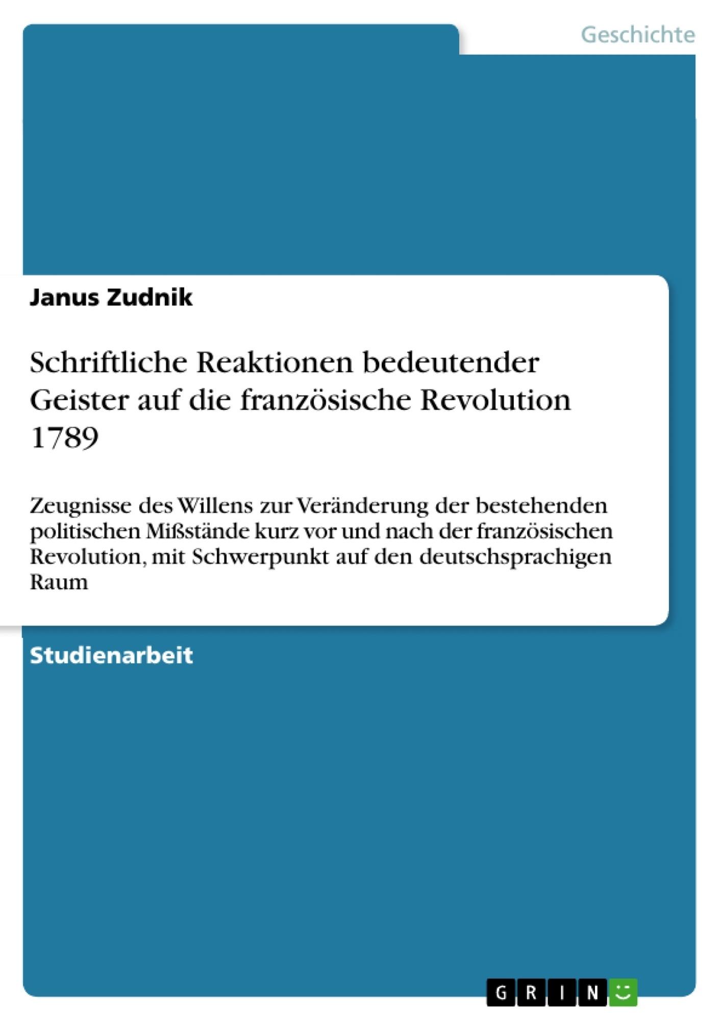 Titel: Schriftliche Reaktionen bedeutender Geister auf die französische Revolution 1789