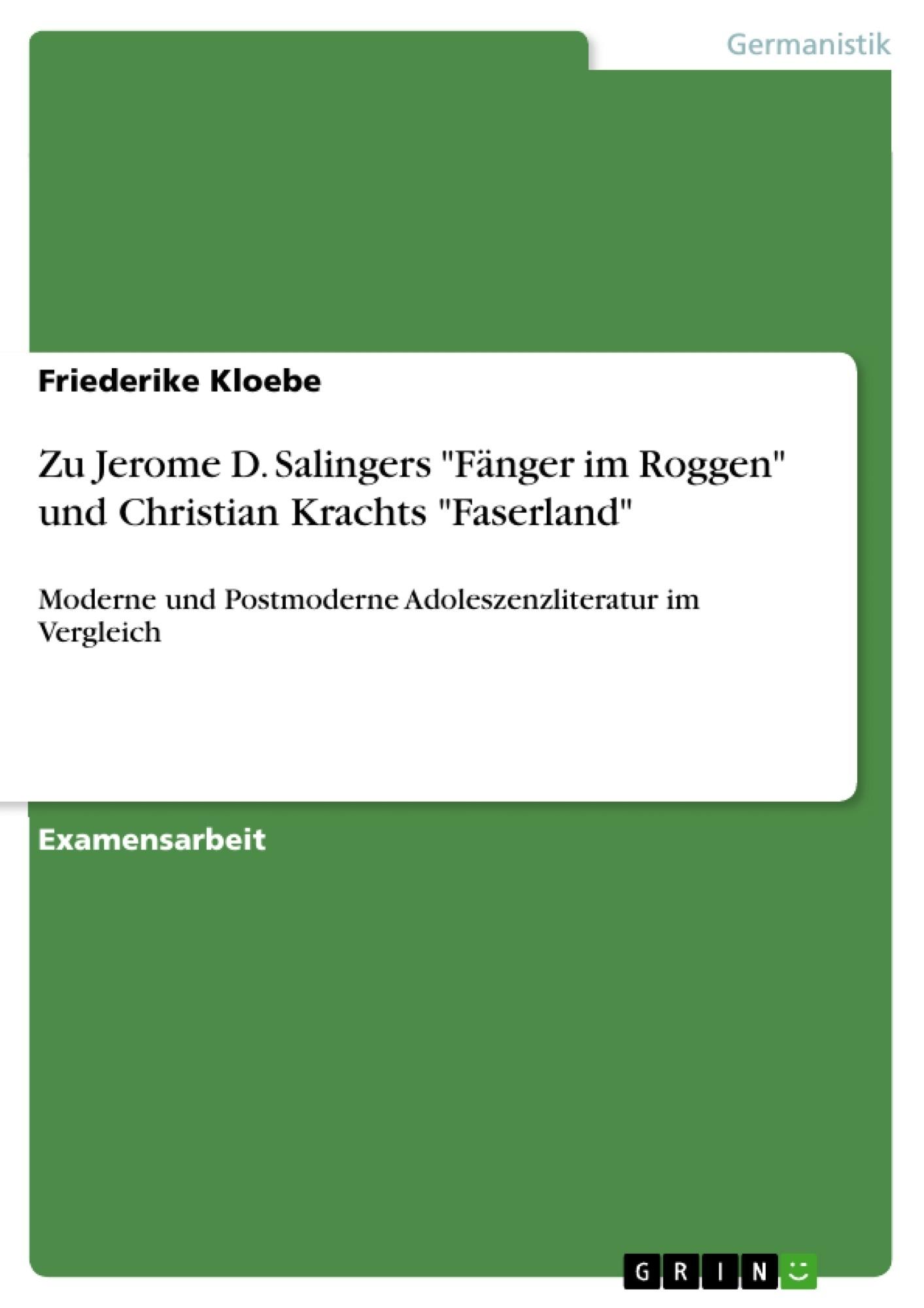 """Titel: Zu Jerome D. Salingers """"Fänger im Roggen"""" und Christian Krachts """"Faserland"""""""