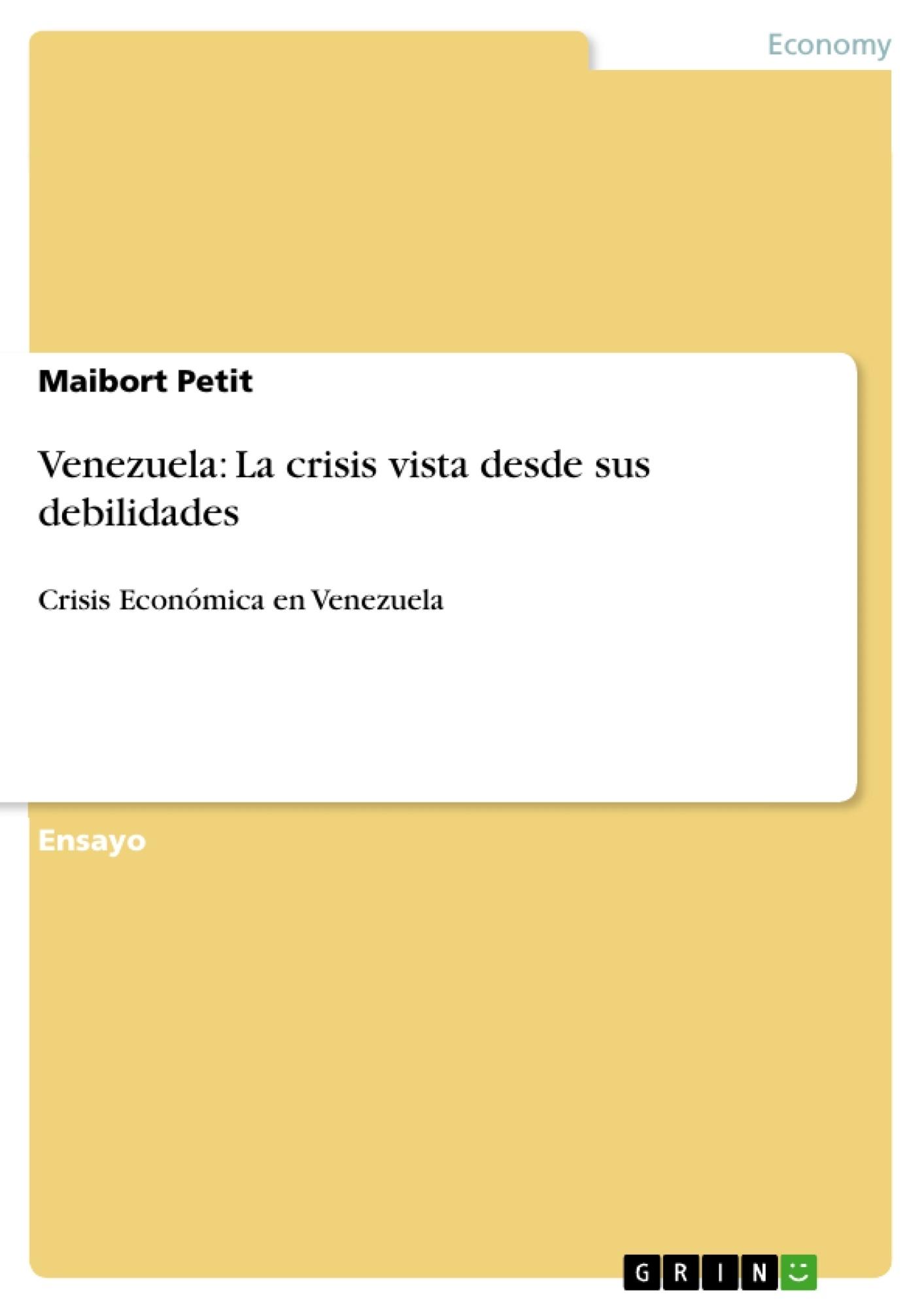 Título: Venezuela: La crisis vista desde sus debilidades
