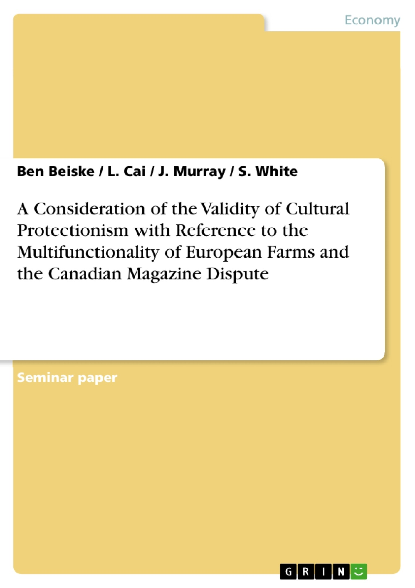 Title: A Consideration of the Validity of Cultural Protectionism with Reference to the Multifunctionality of European Farms and the Canadian Magazine Dispute