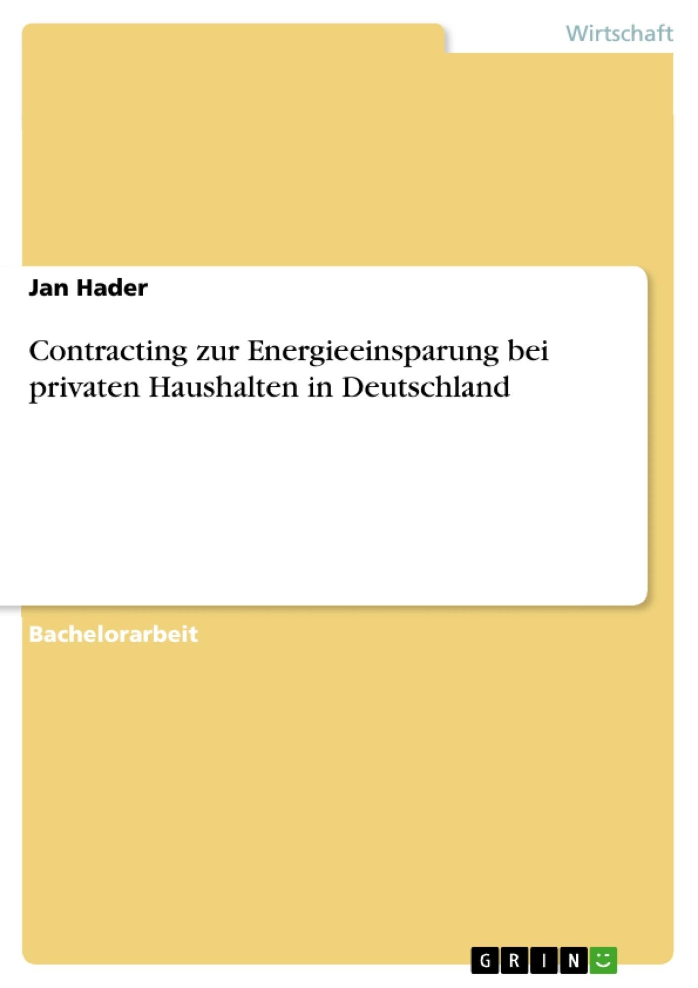 Titel: Contracting zur Energieeinsparung bei privaten Haushalten in Deutschland