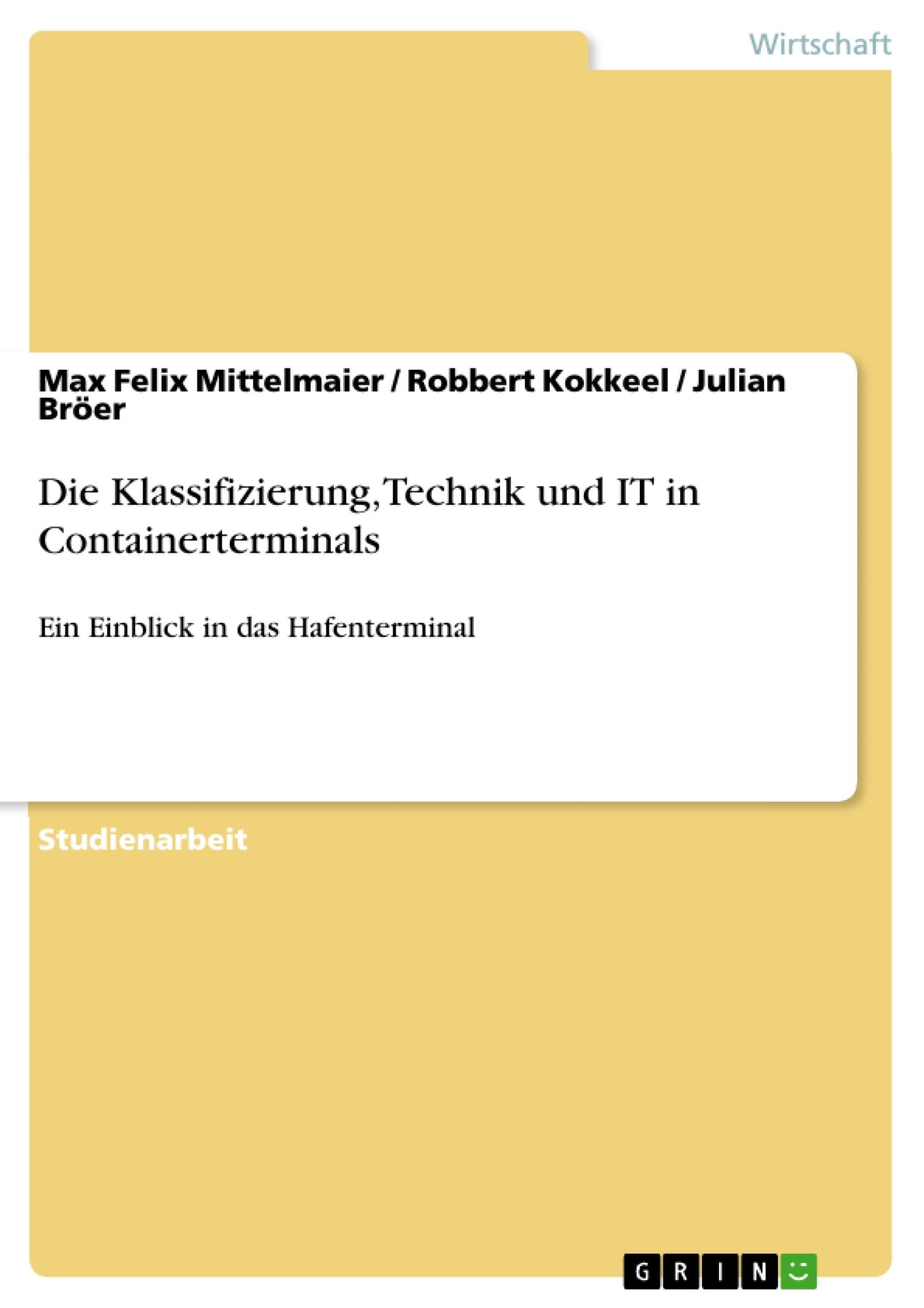 Titel: Die Klassifizierung, Technik und IT in Containerterminals