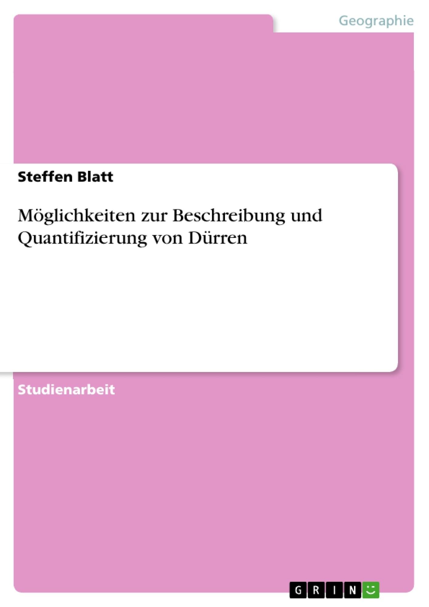 Titel: Möglichkeiten zur Beschreibung und Quantifizierung von Dürren