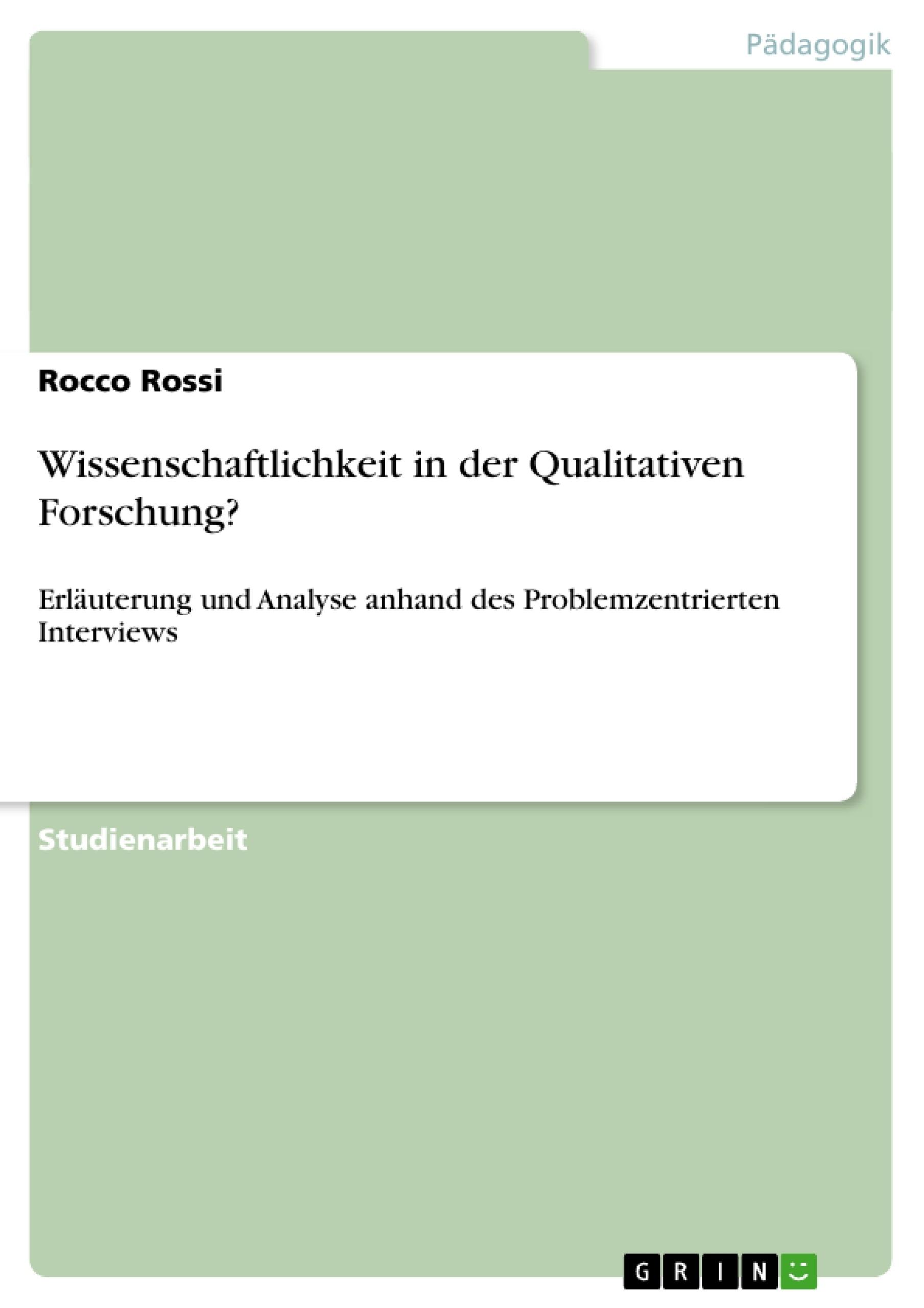 Titel: Wissenschaftlichkeit in der Qualitativen Forschung?