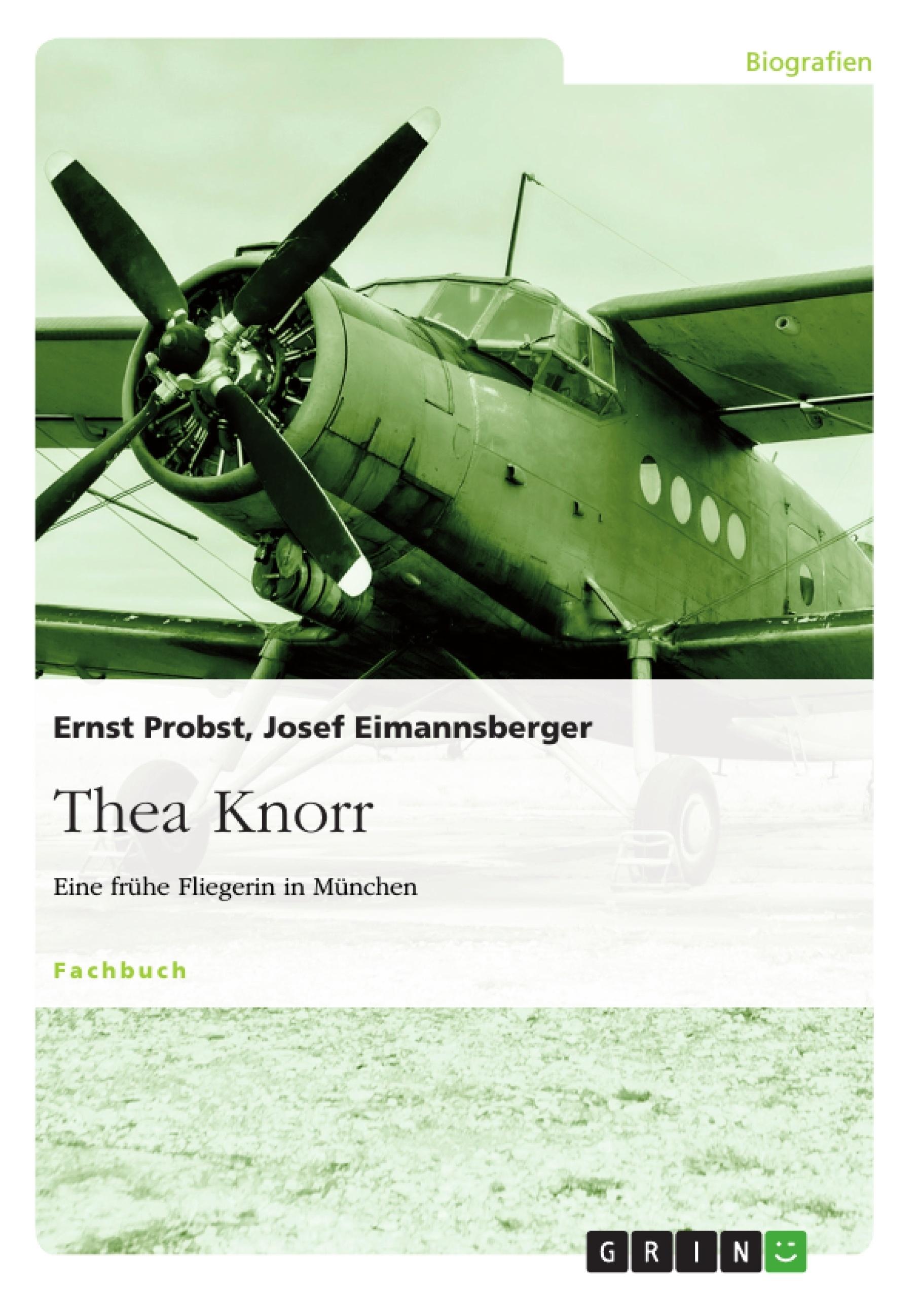 Titel: Thea Knorr. Eine frühe Fliegerin in München