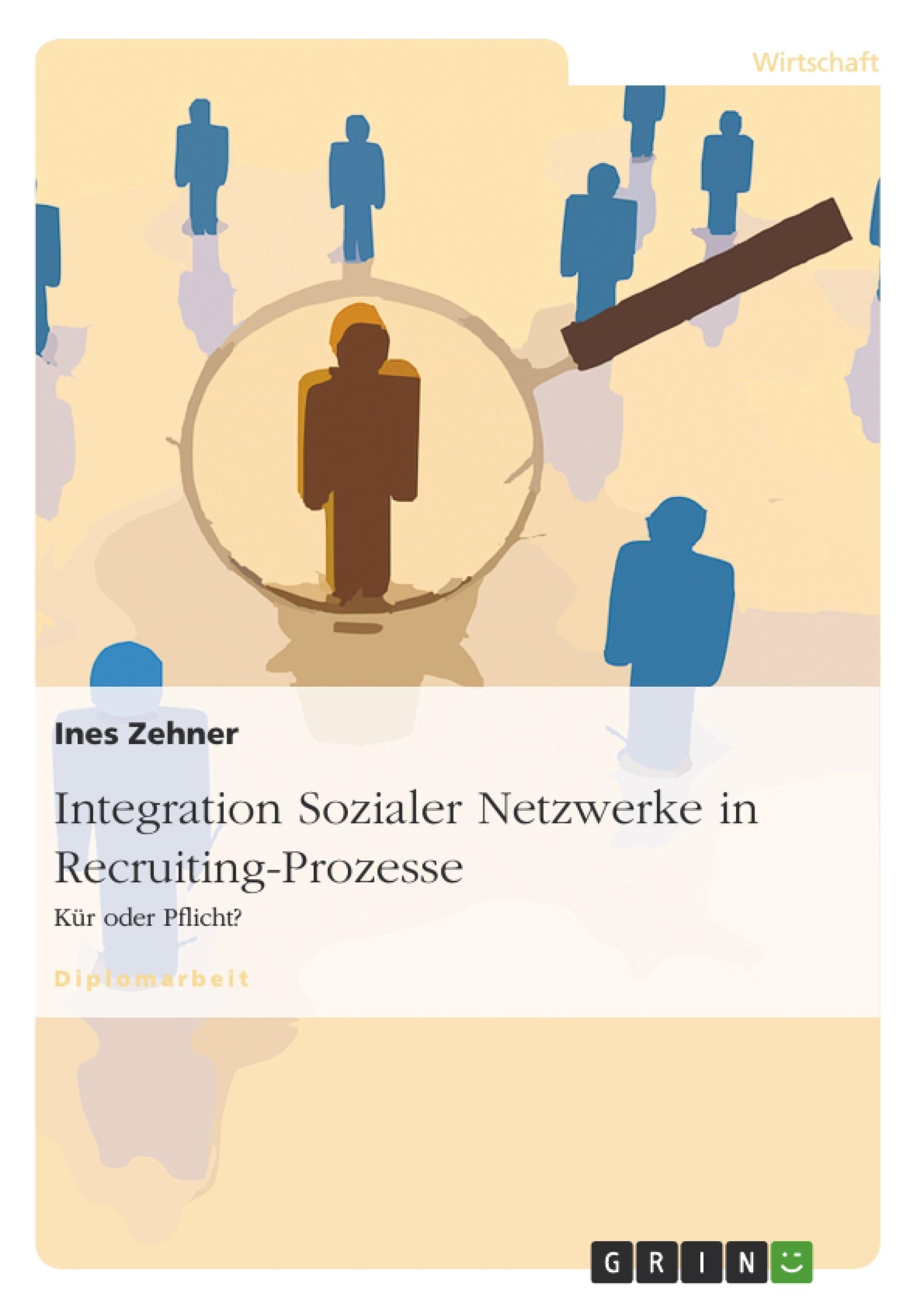 Titel: Integration Sozialer Netzwerke in Recruiting-Prozesse