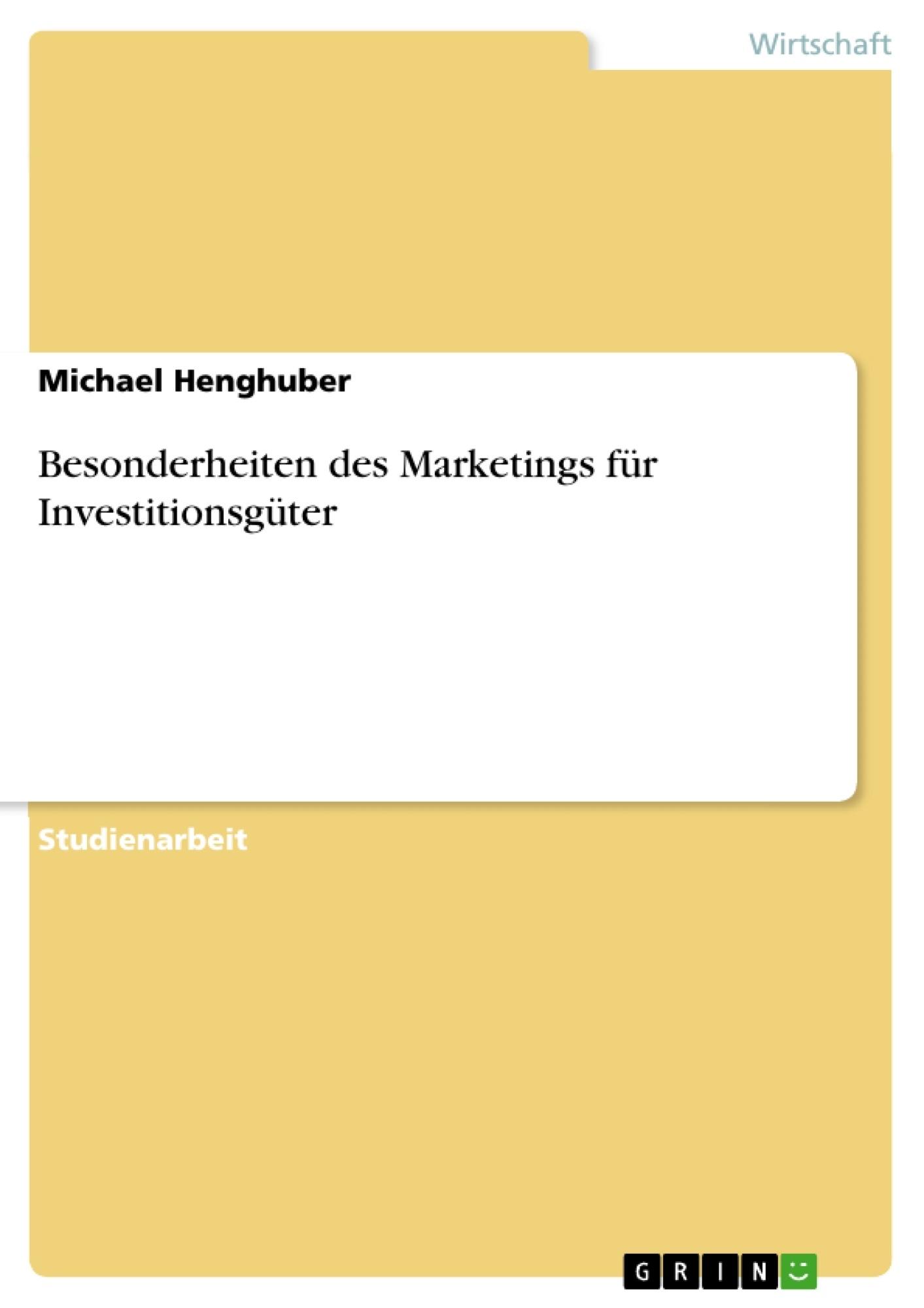Titel: Besonderheiten des Marketings für Investitionsgüter