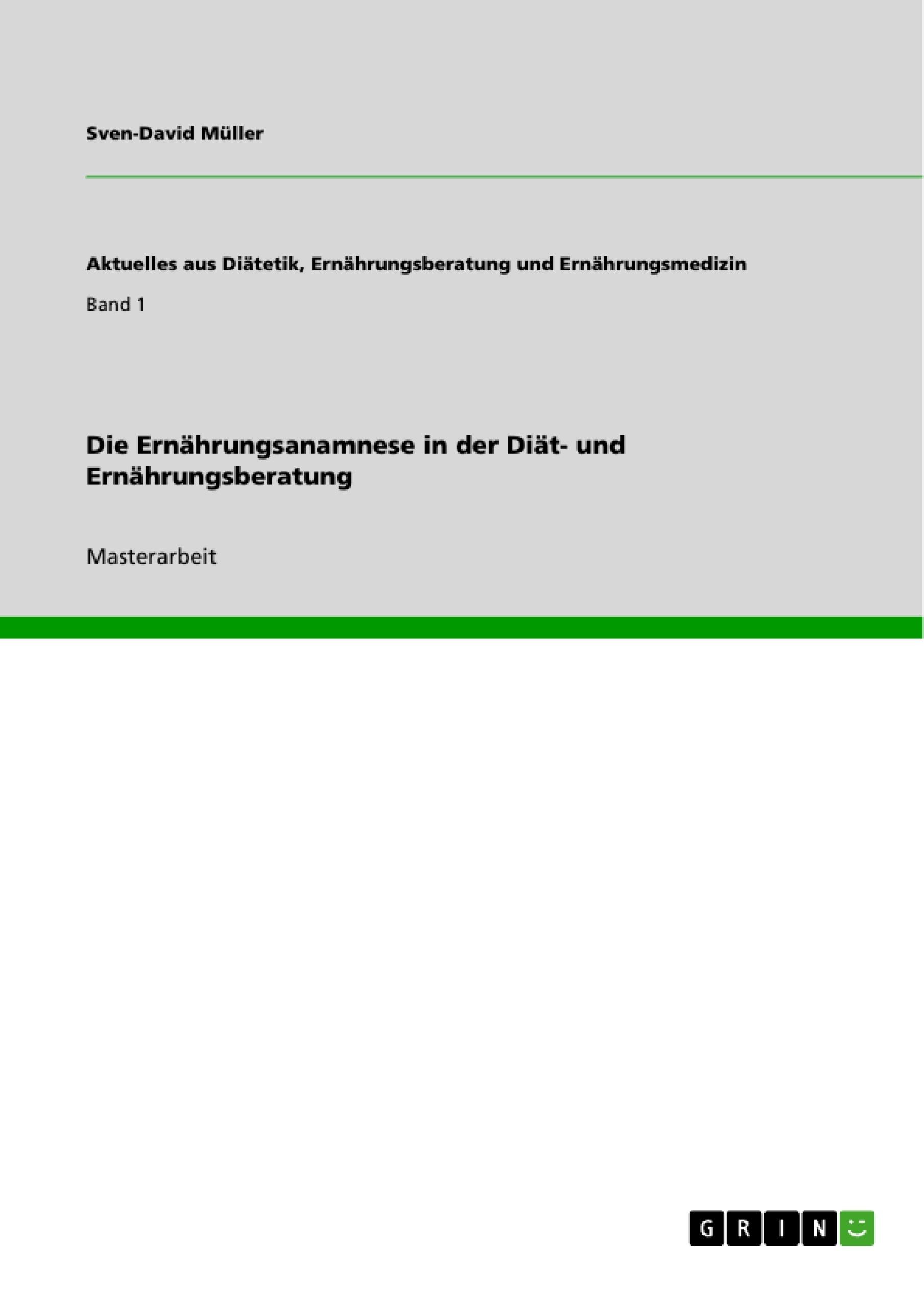 Titel: Die Ernährungsanamnese in der Diät- und Ernährungsberatung