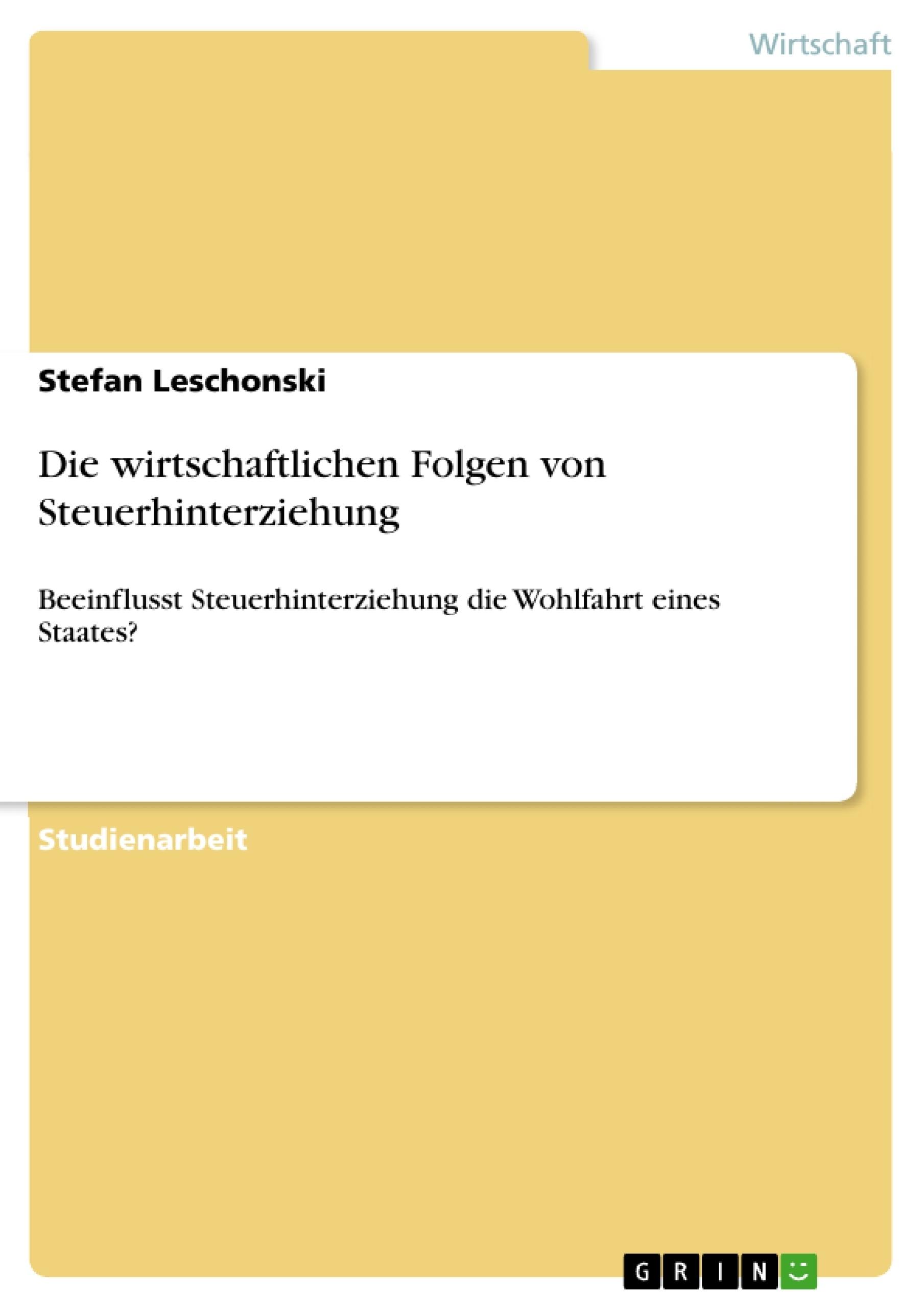 Titel: Die wirtschaftlichen Folgen von Steuerhinterziehung