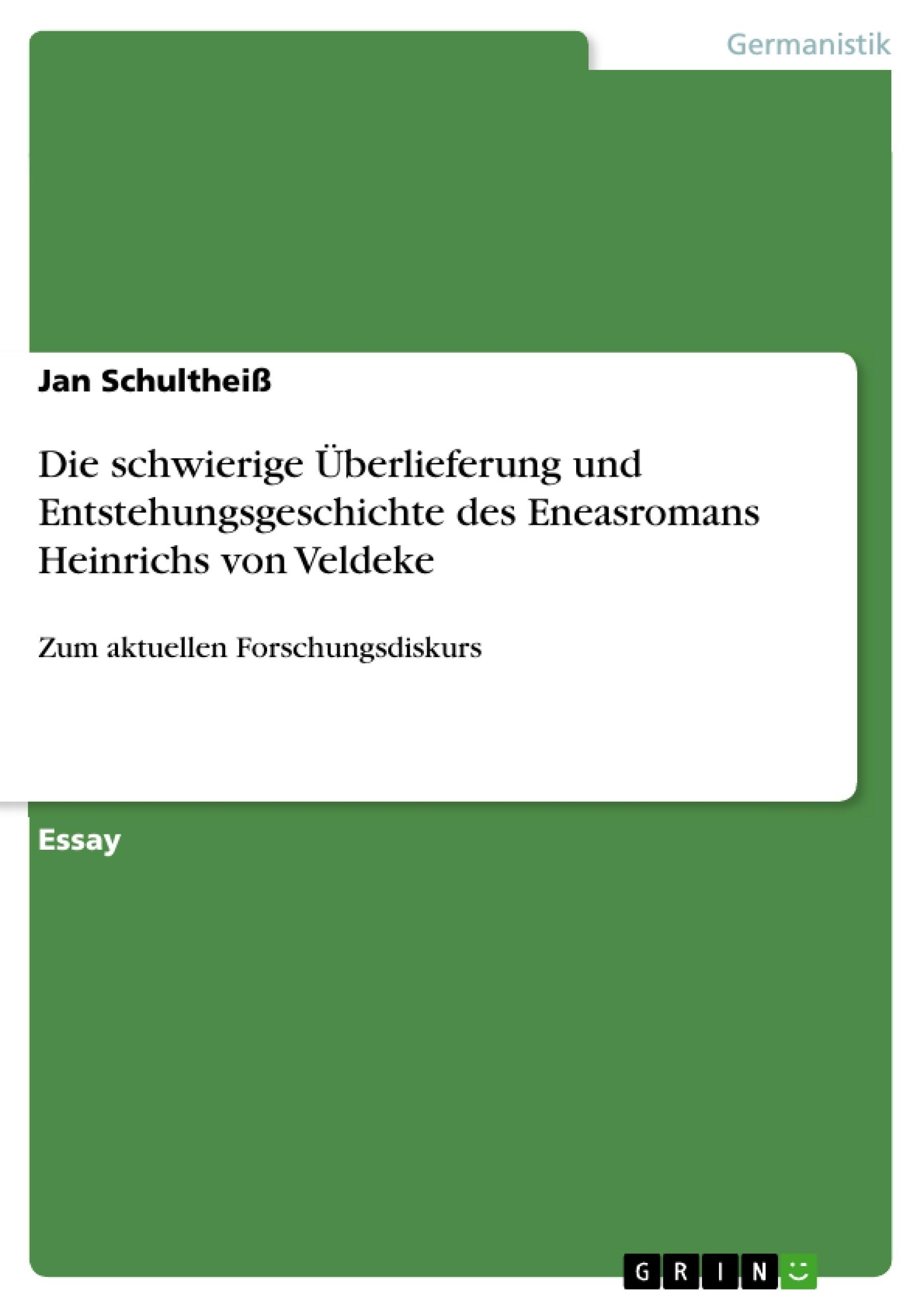 Titel: Die schwierige Überlieferung und Entstehungsgeschichte des Eneasromans Heinrichs von Veldeke