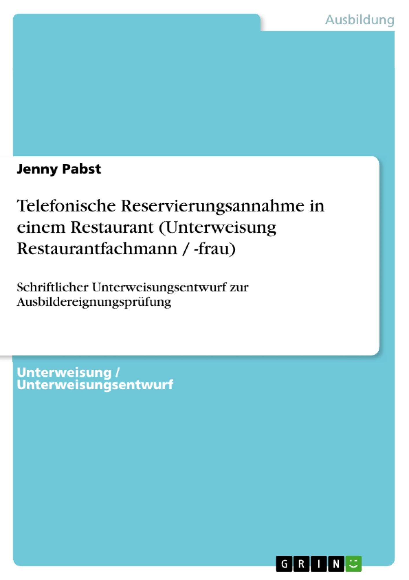 Titel: Telefonische Reservierungsannahme in einem Restaurant (Unterweisung Restaurantfachmann / -frau)