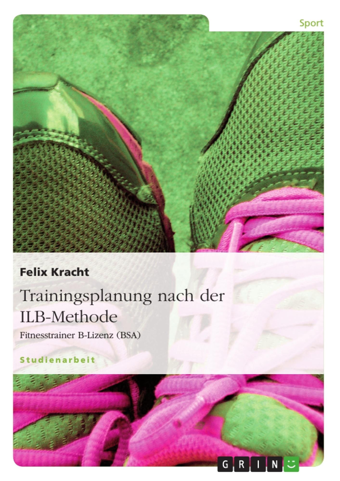Titel: Trainingsplanung nach der ILB-Methode