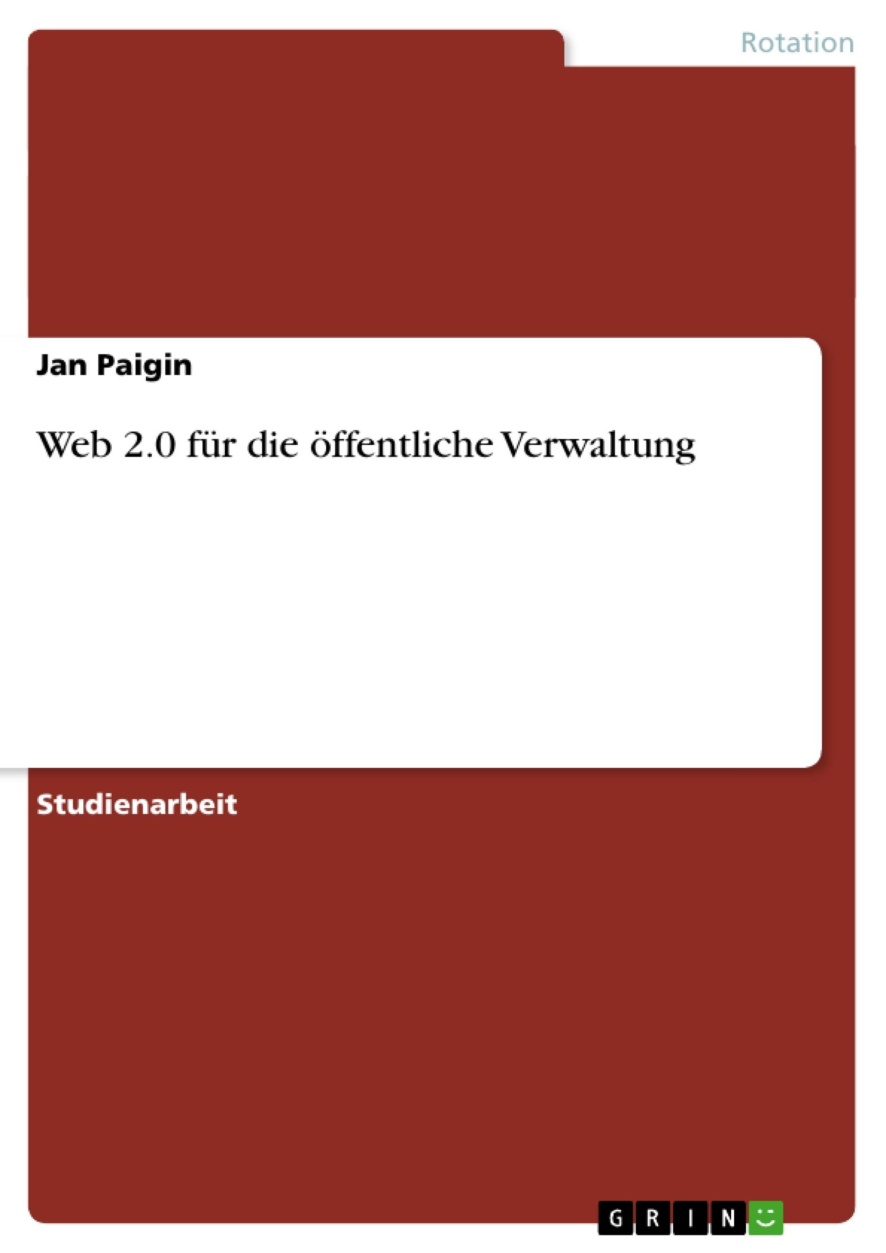 Titel: Web 2.0 für die öffentliche Verwaltung