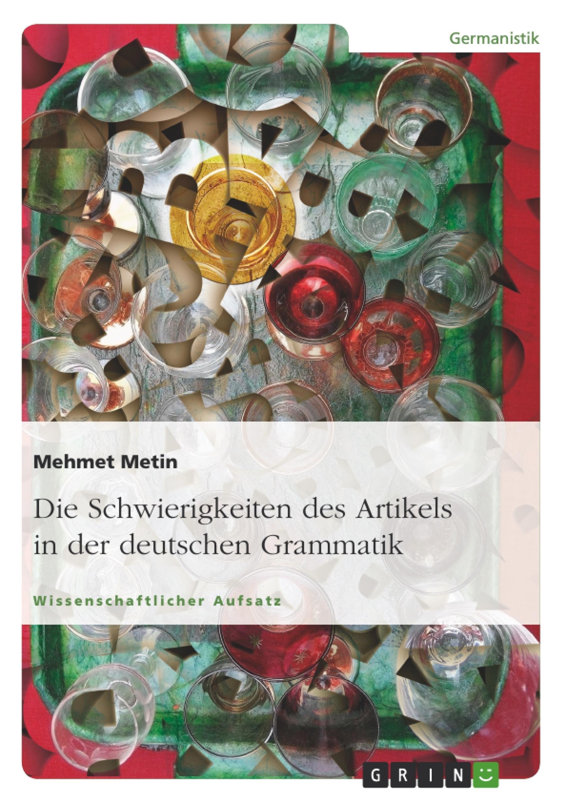 Titel: Die Schwierigkeiten des Artikels in der deutschen Grammatik