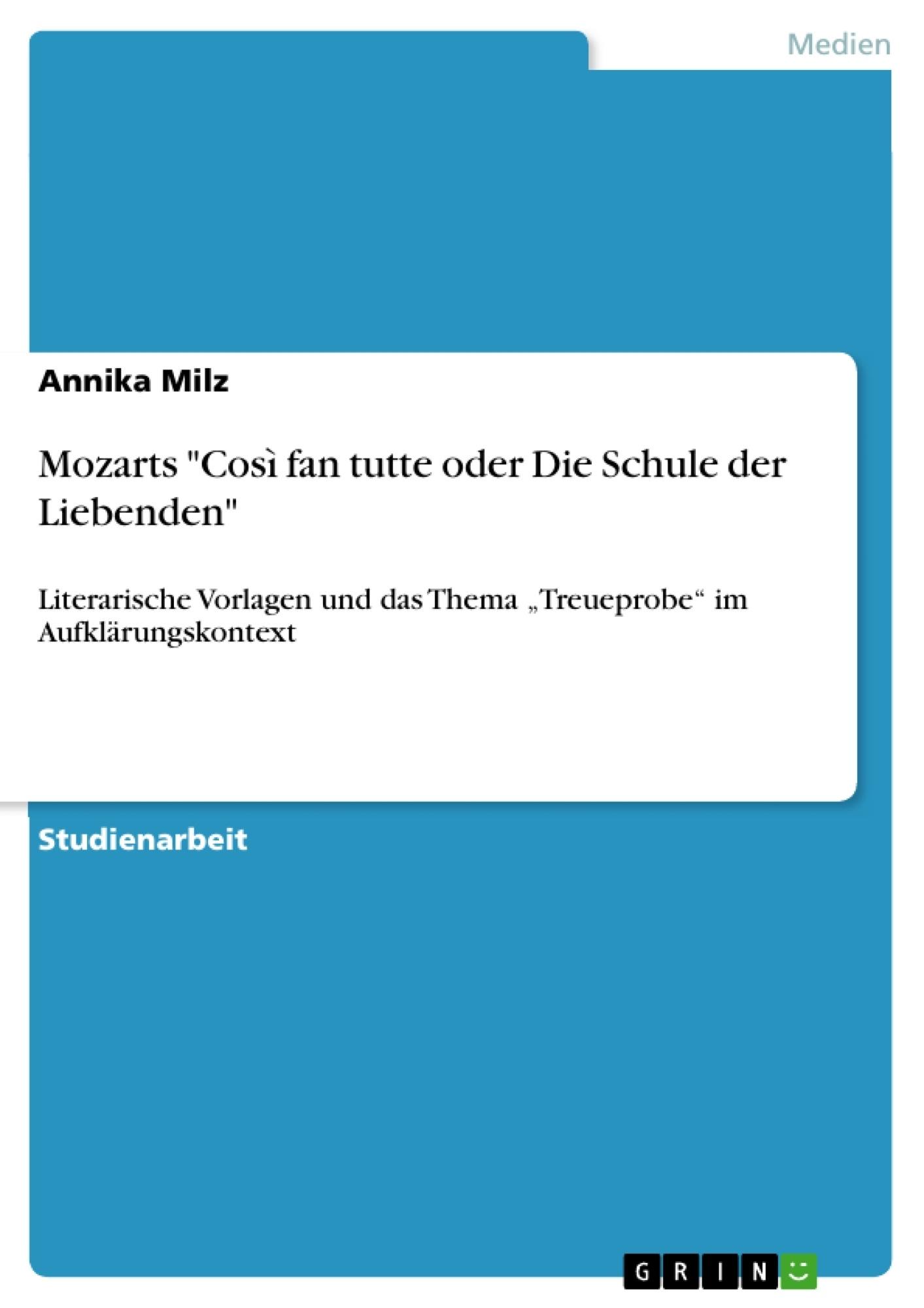 """Titel: Mozarts """"Così fan tutte oder Die Schule der Liebenden"""""""