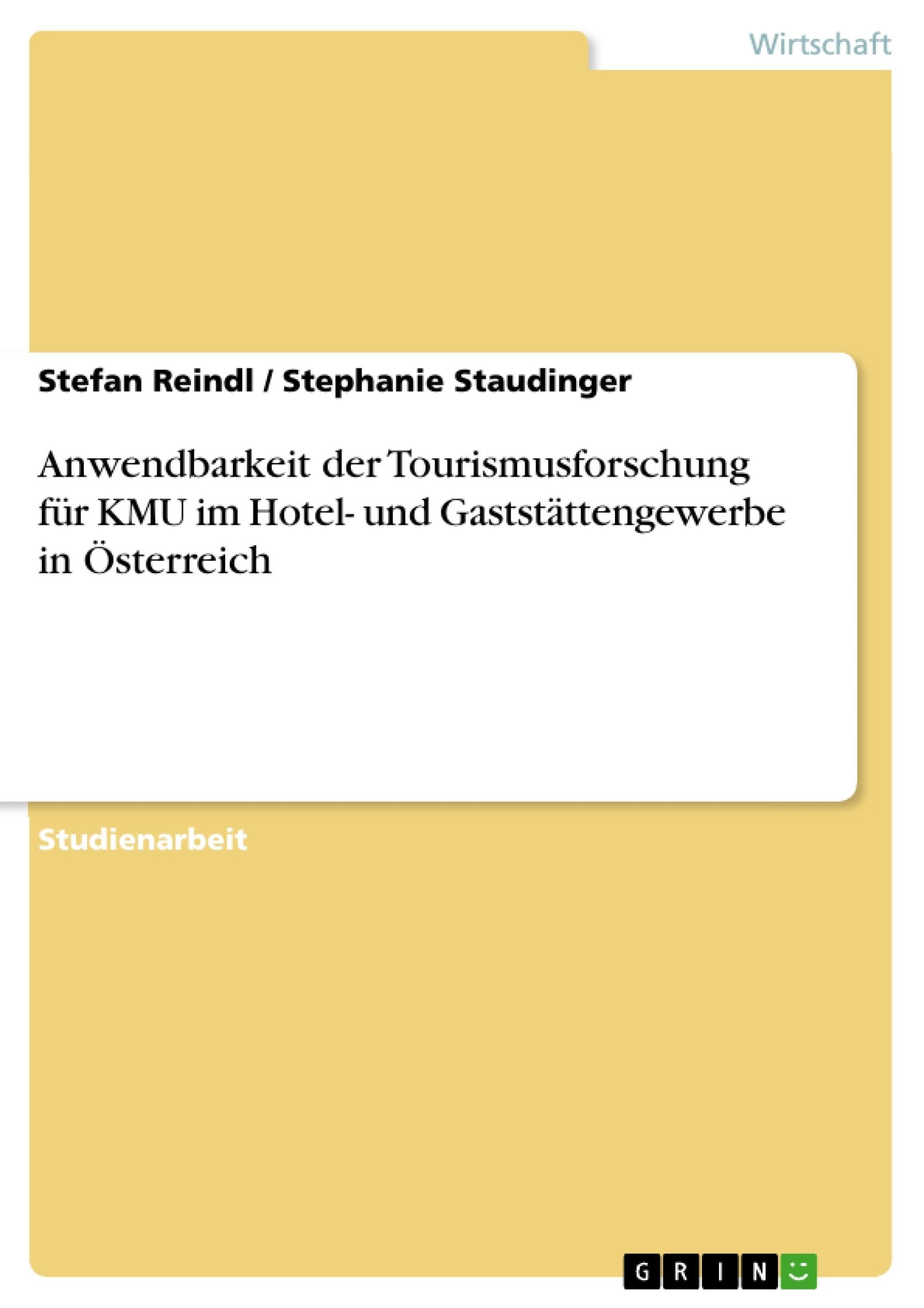 Titel: Anwendbarkeit der Tourismusforschung für KMU im Hotel- und Gaststättengewerbe in Österreich