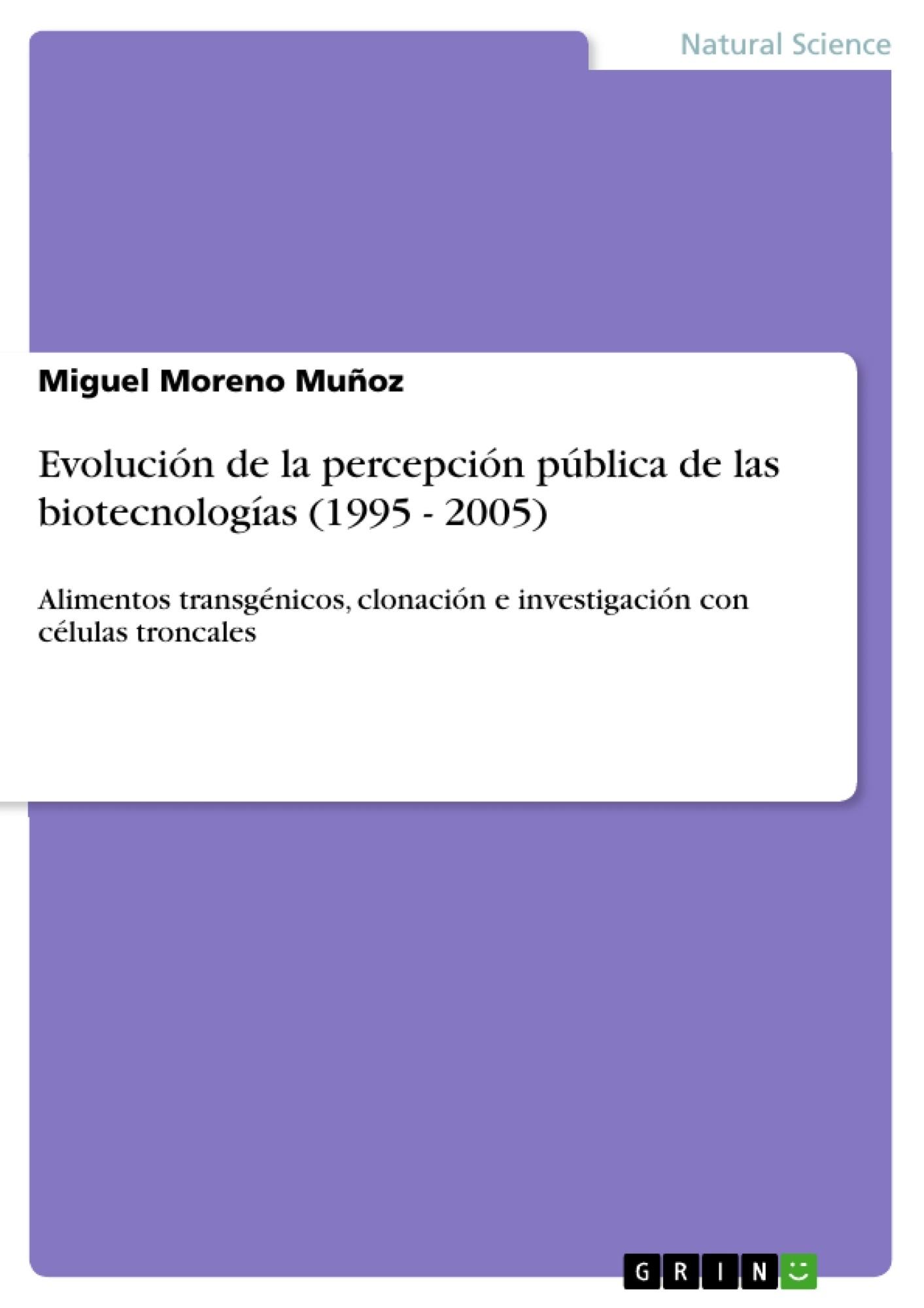 Título: Evolución de la percepción pública de las biotecnologías (1995 - 2005)