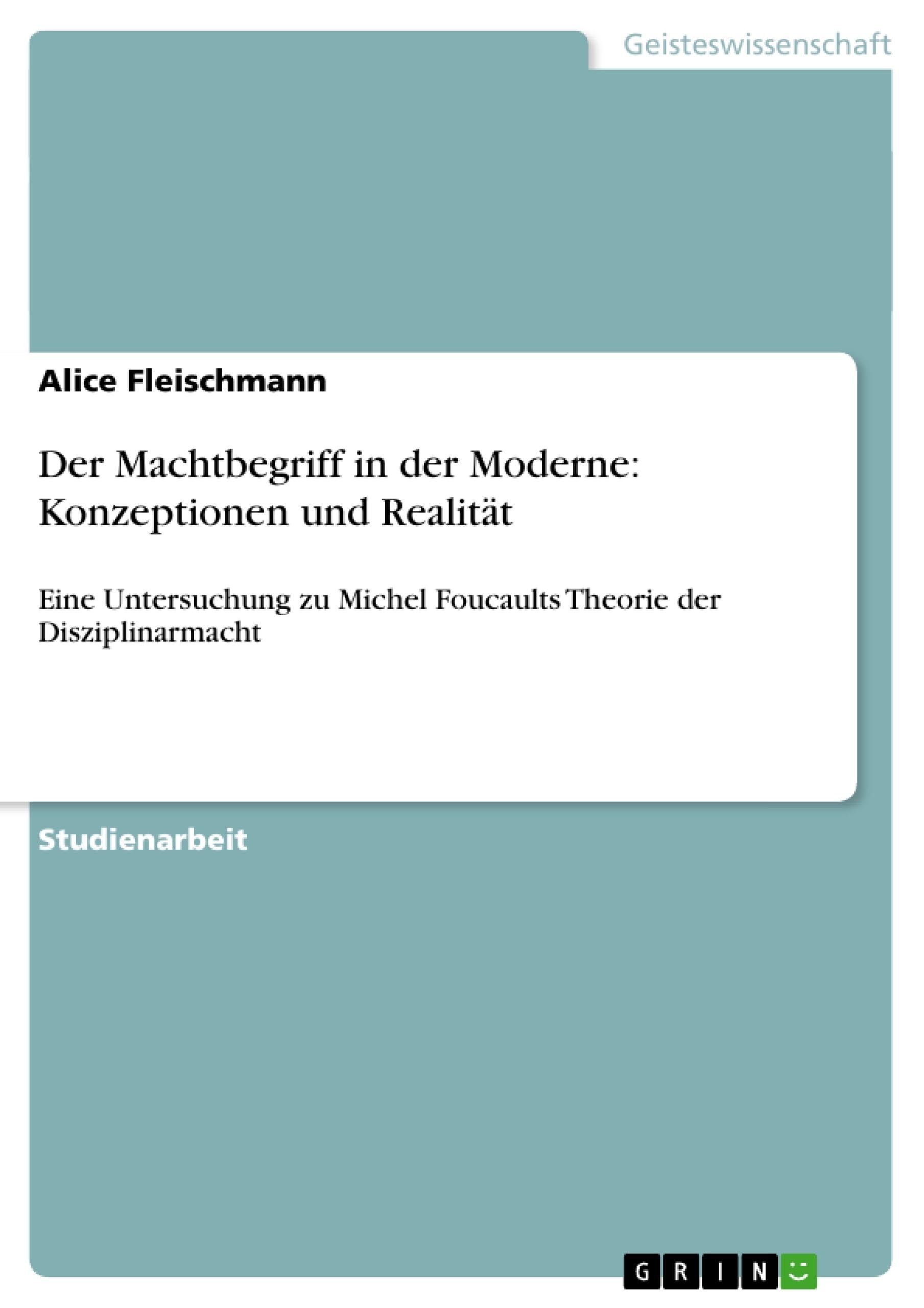Titel: Der Machtbegriff in der Moderne: Konzeptionen und Realität