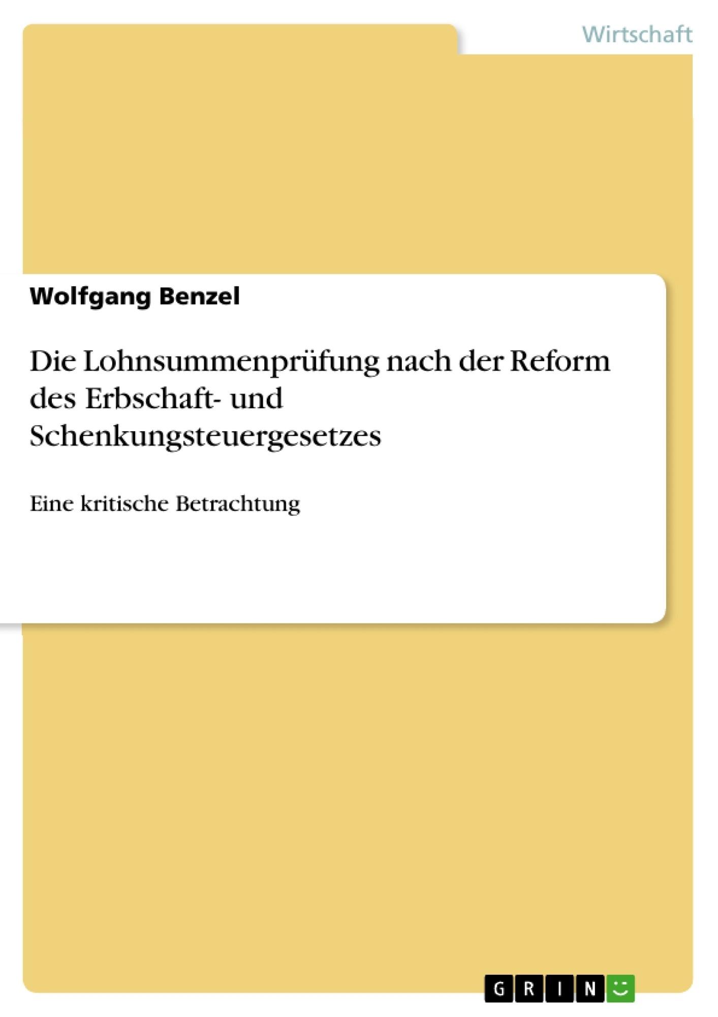 Titel: Die Lohnsummenprüfung nach der Reform des Erbschaft- und Schenkungsteuergesetzes