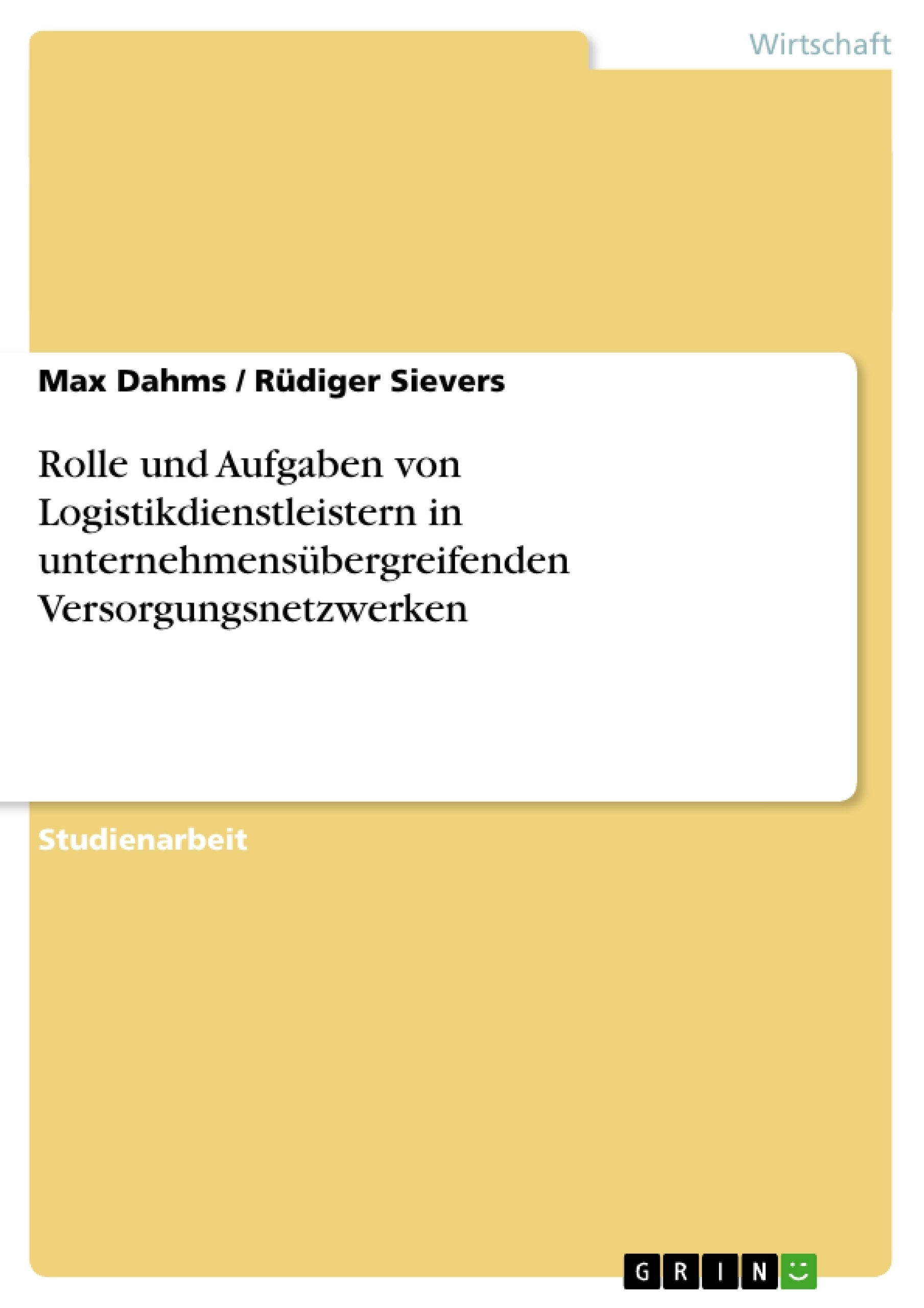 Titel: Rolle und Aufgaben von Logistikdienstleistern in unternehmensübergreifenden Versorgungsnetzwerken