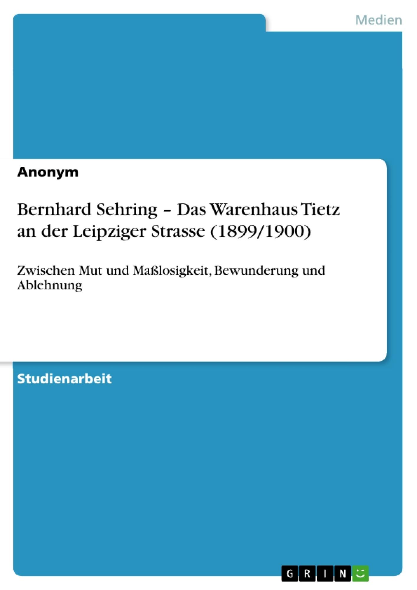 Titel: Bernhard Sehring – Das Warenhaus Tietz an der Leipziger Strasse (1899/1900)