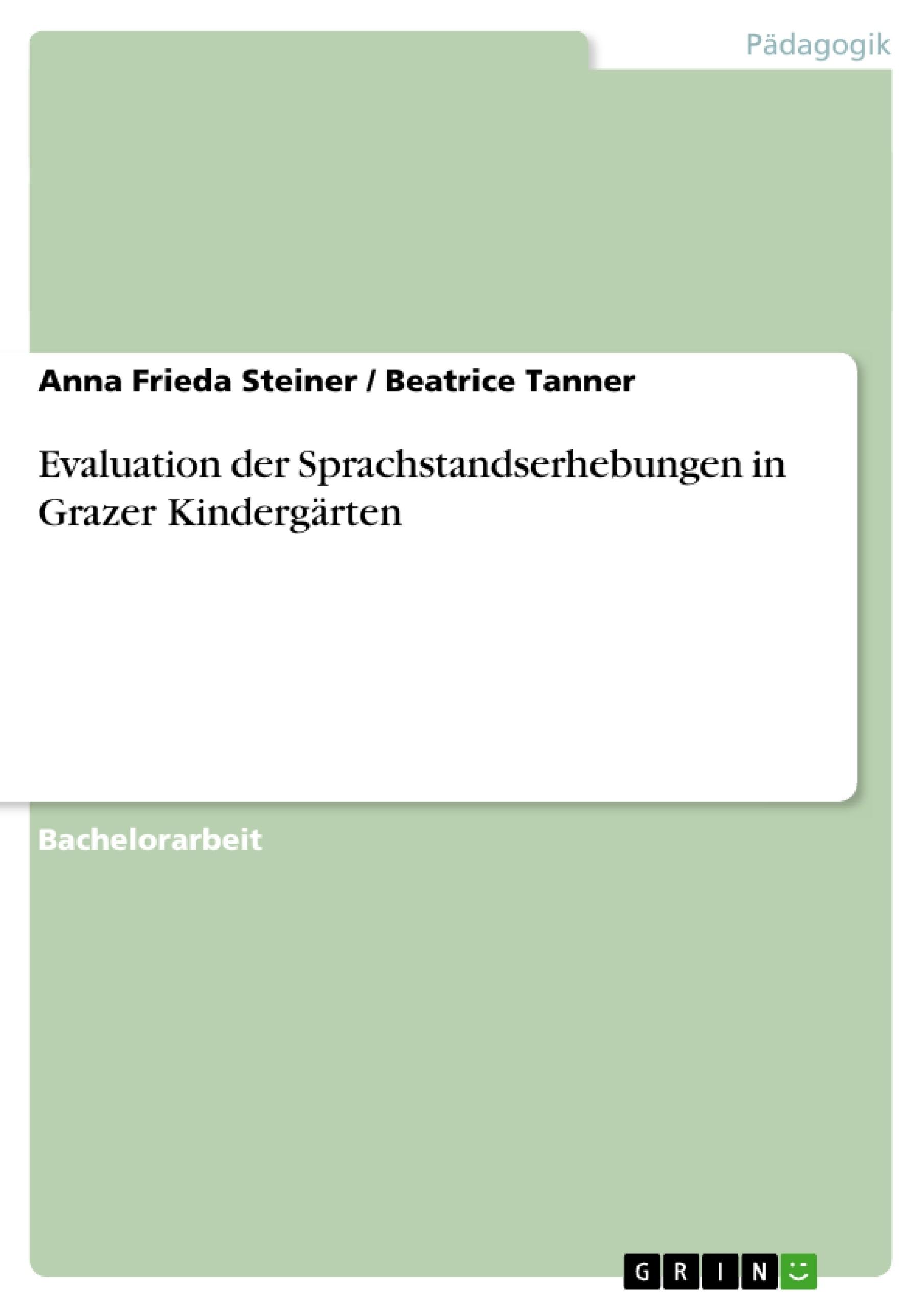 Titel: Evaluation der Sprachstandserhebungen in Grazer Kindergärten