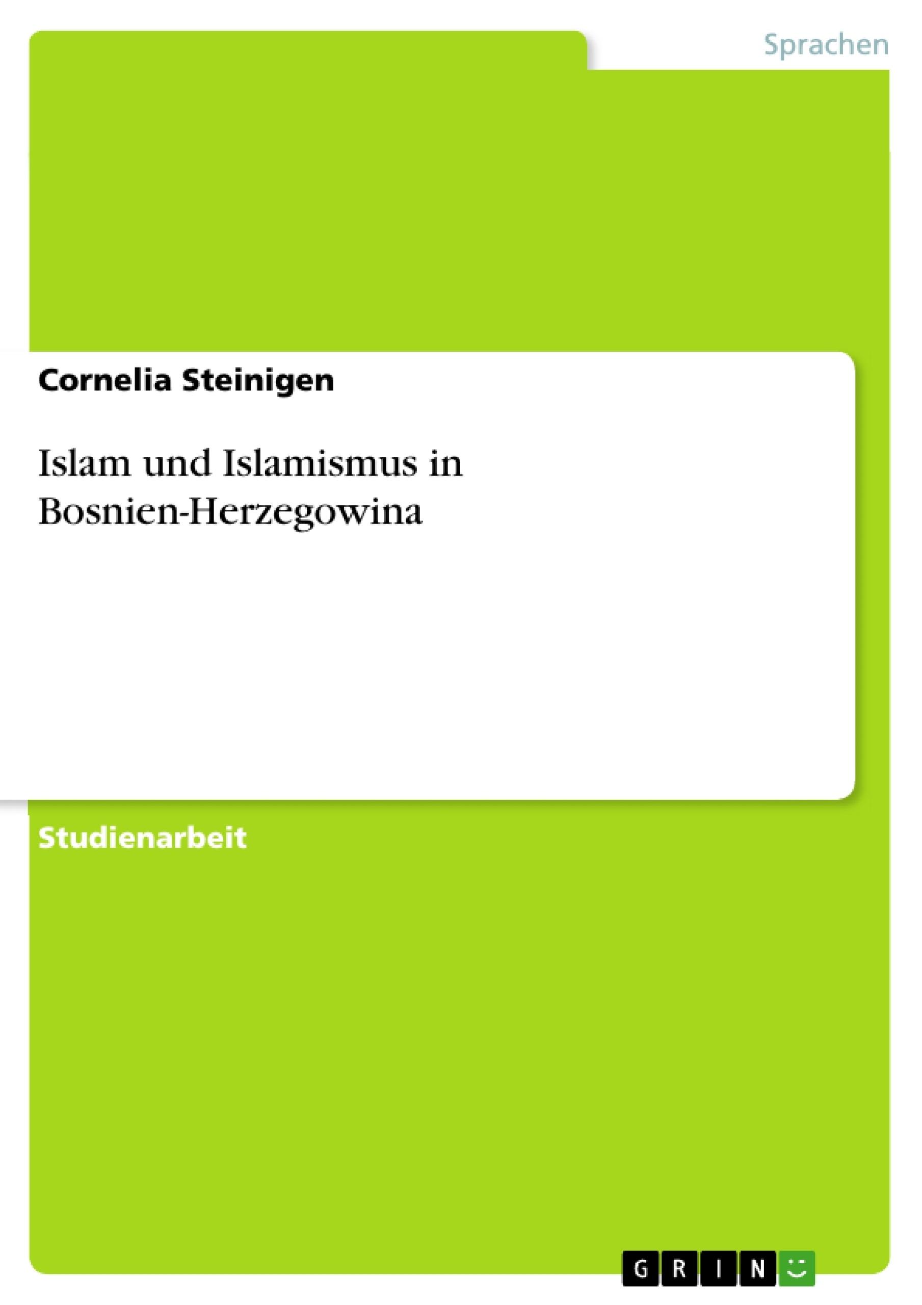 Titel: Islam und Islamismus in Bosnien-Herzegowina