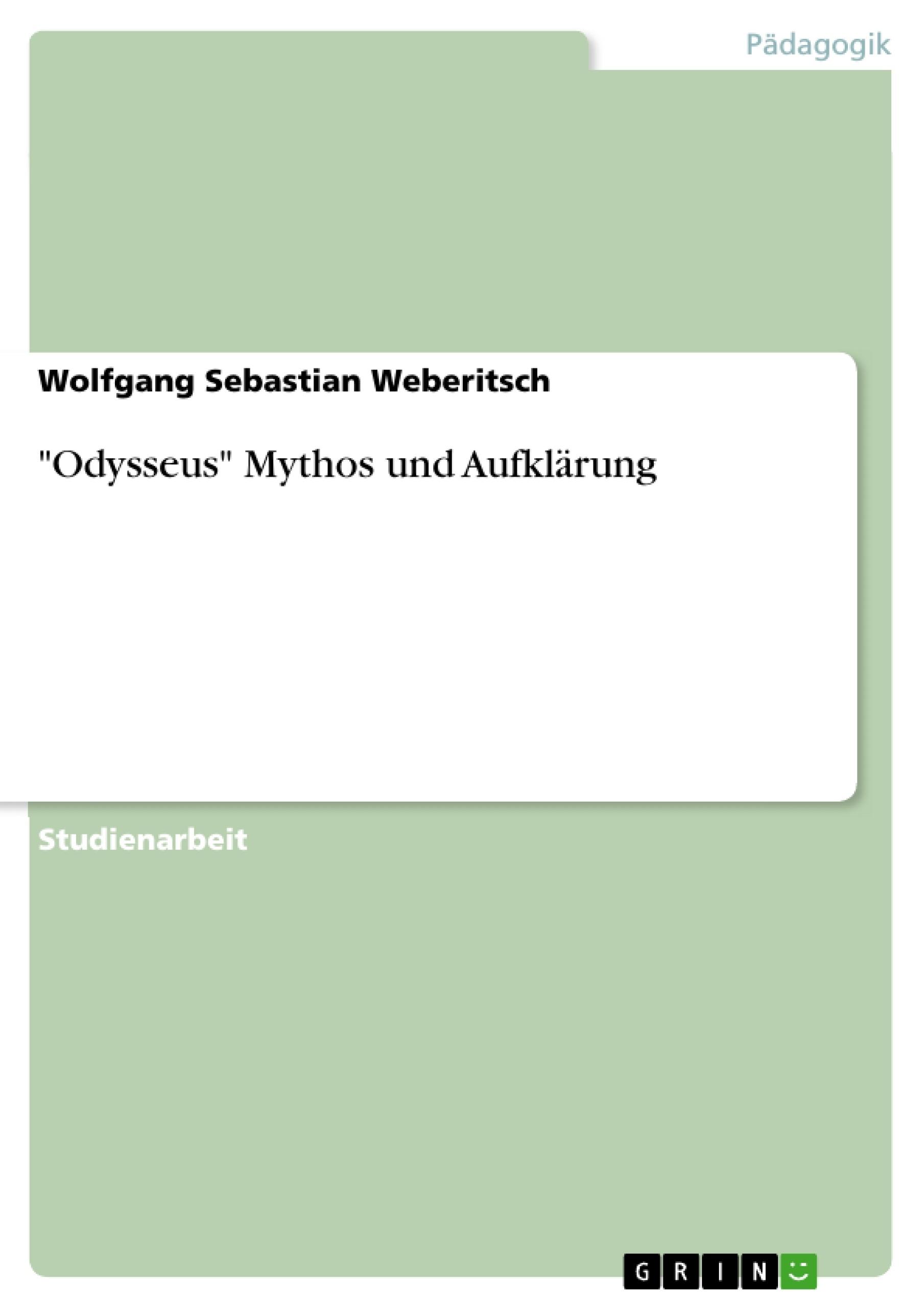 """Titel: """"Odysseus""""  Mythos und Aufklärung"""