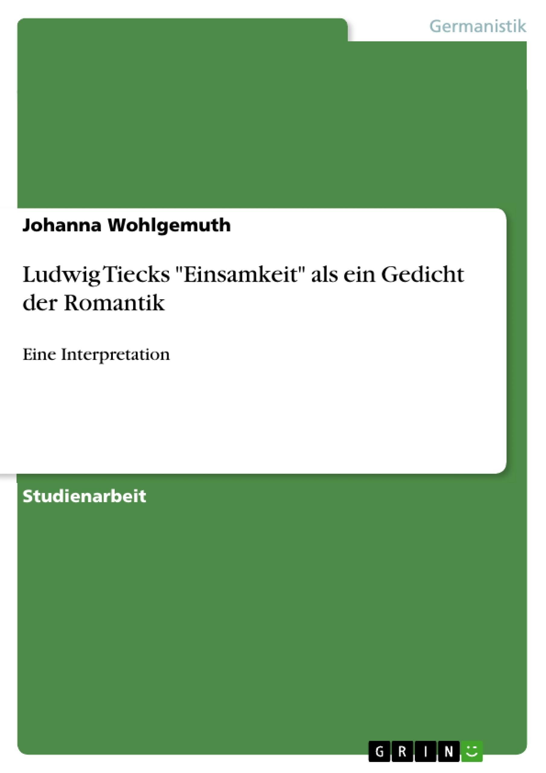 Grin Ludwig Tiecks Einsamkeit Als Ein Gedicht Der Romantik