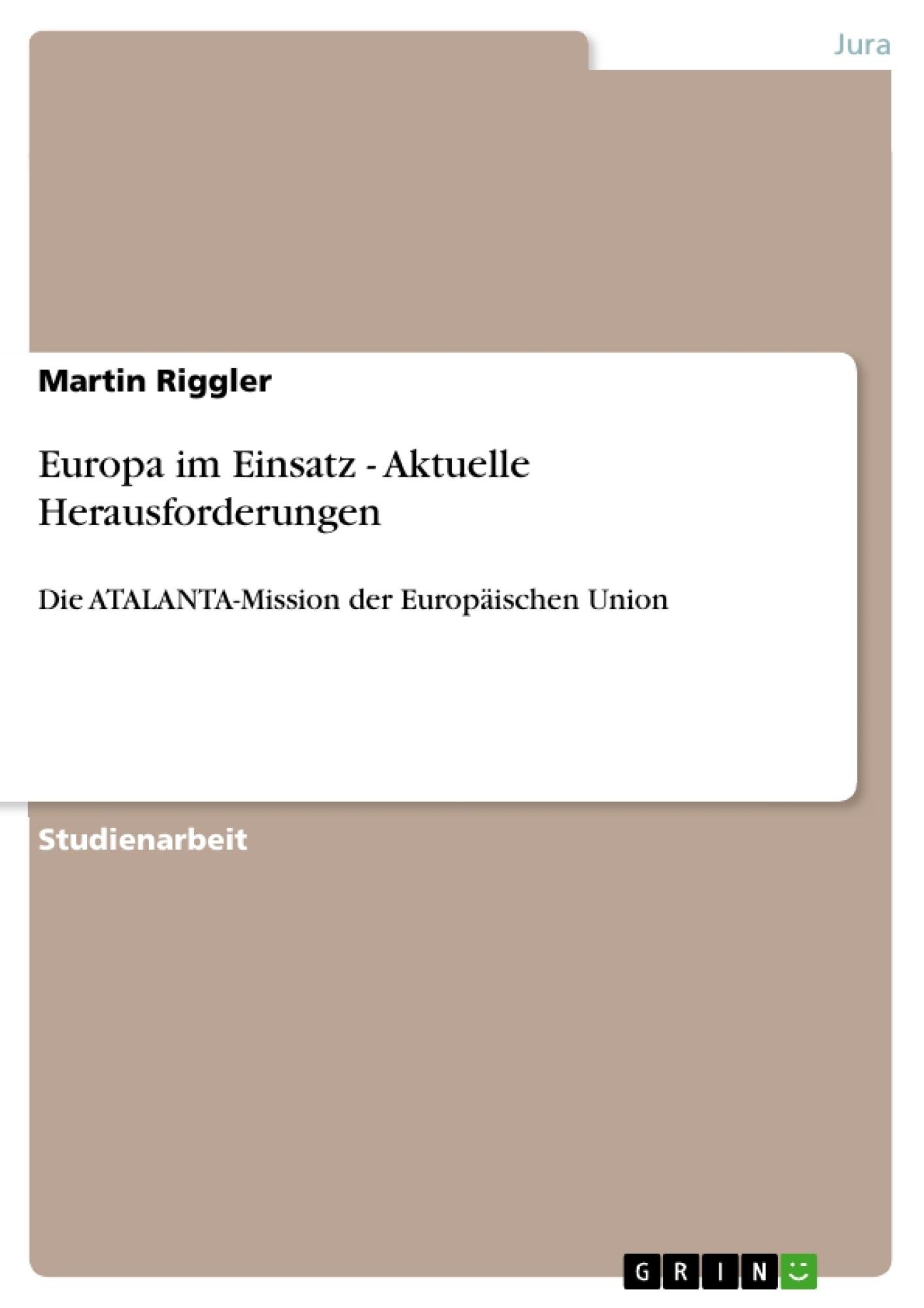 Titel: Europa im Einsatz -  Aktuelle Herausforderungen