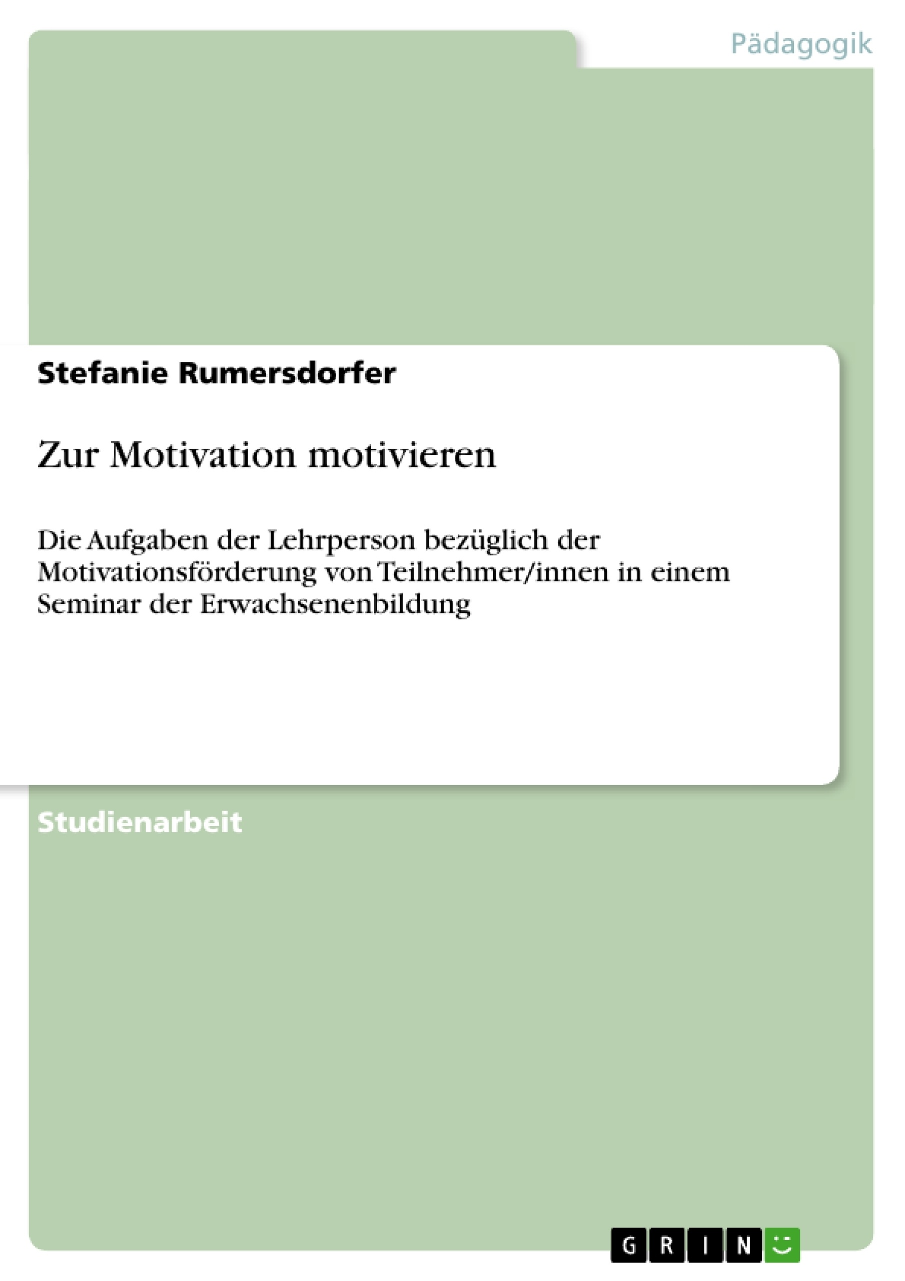 Titel: Zur Motivation motivieren