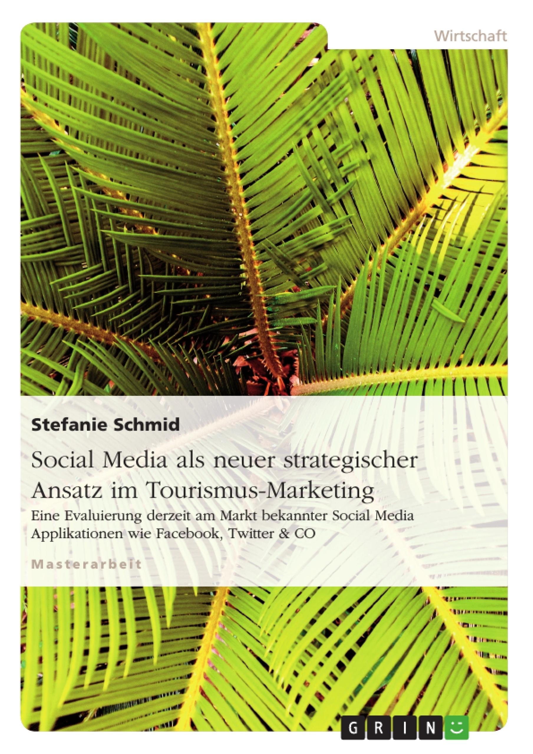 Titel: Social Media als neuer strategischer Ansatz im Tourismus-Marketing