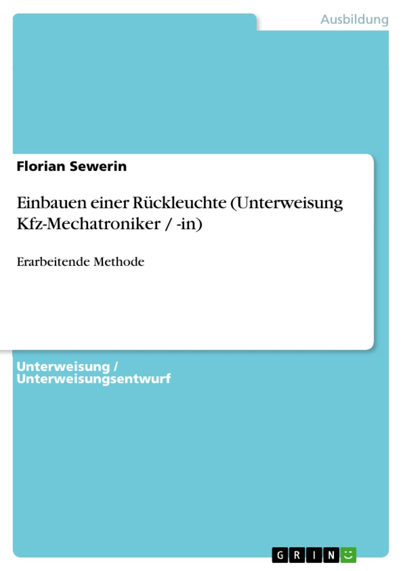 Titel: Einbauen einer Rückleuchte (Unterweisung Kfz-Mechatroniker / -in)