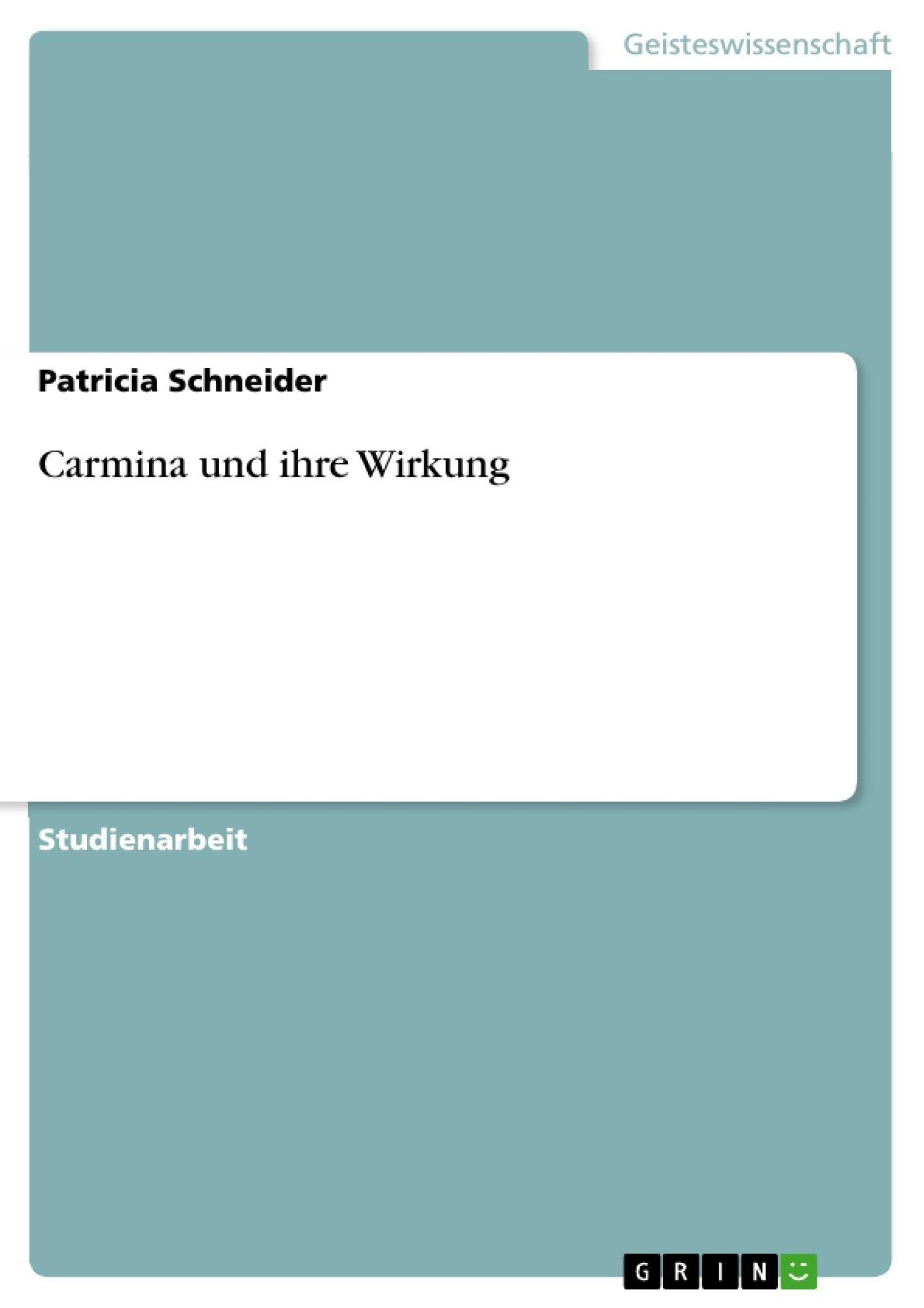 Titel: Carmina und ihre Wirkung